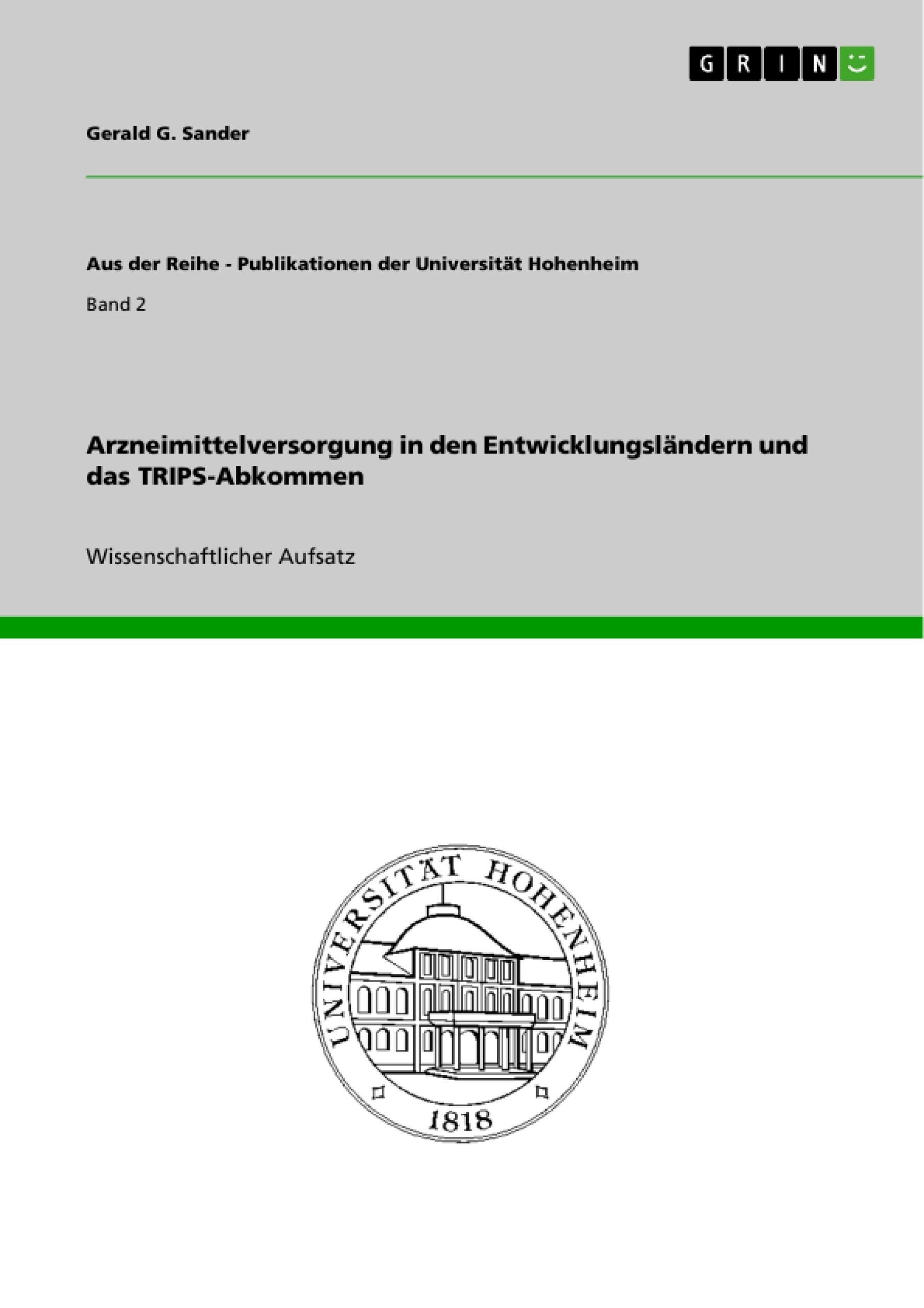 Titel: Arzneimittelversorgung in den Entwicklungsländern und das TRIPS-Abkommen