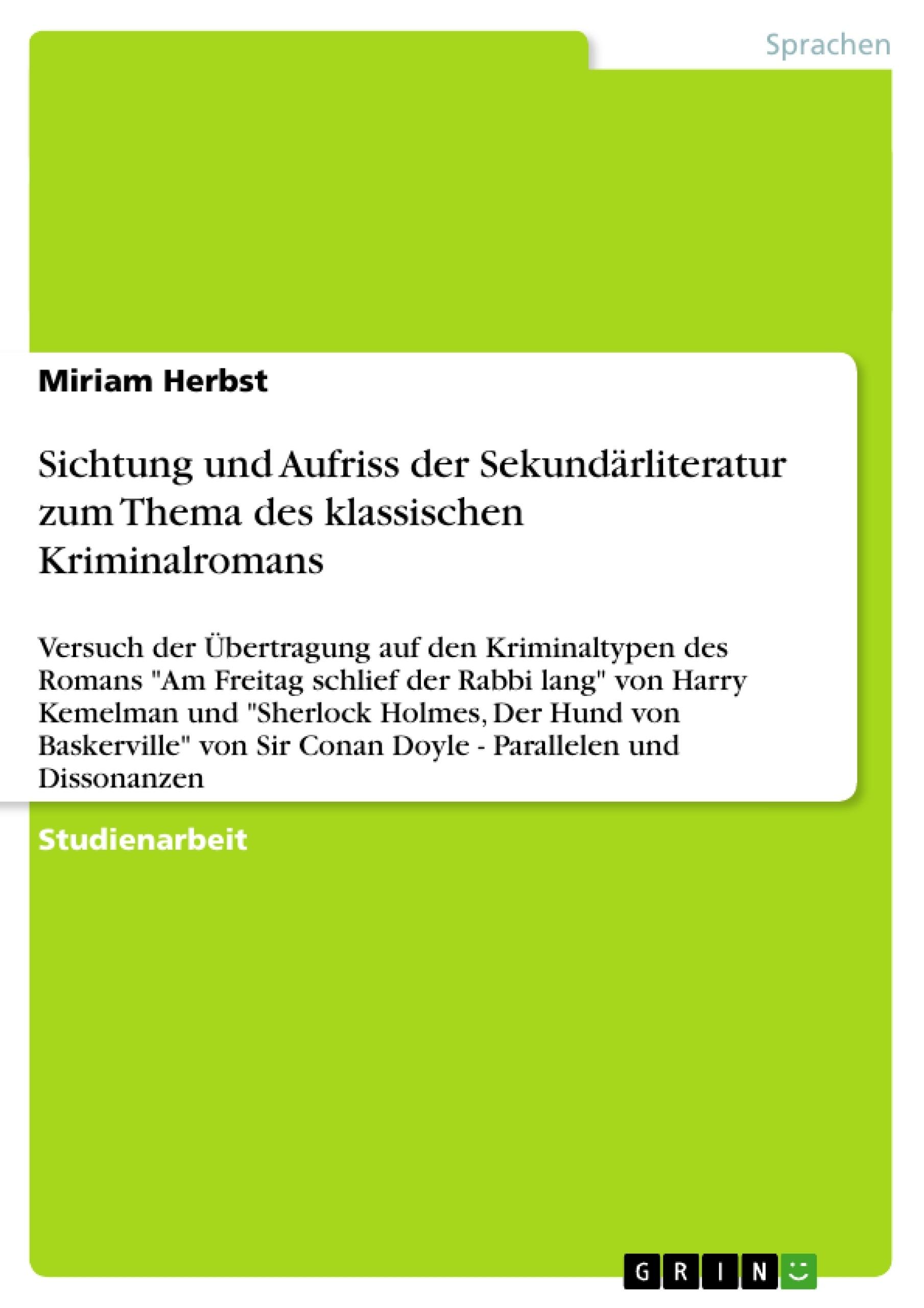 Titel: Sichtung und Aufriss der Sekundärliteratur zum Thema des klassischen Kriminalromans