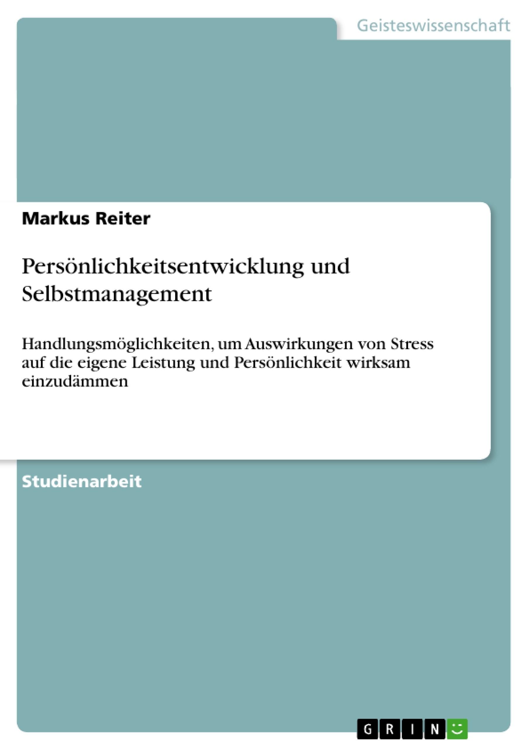 Titel: Persönlichkeitsentwicklung und Selbstmanagement