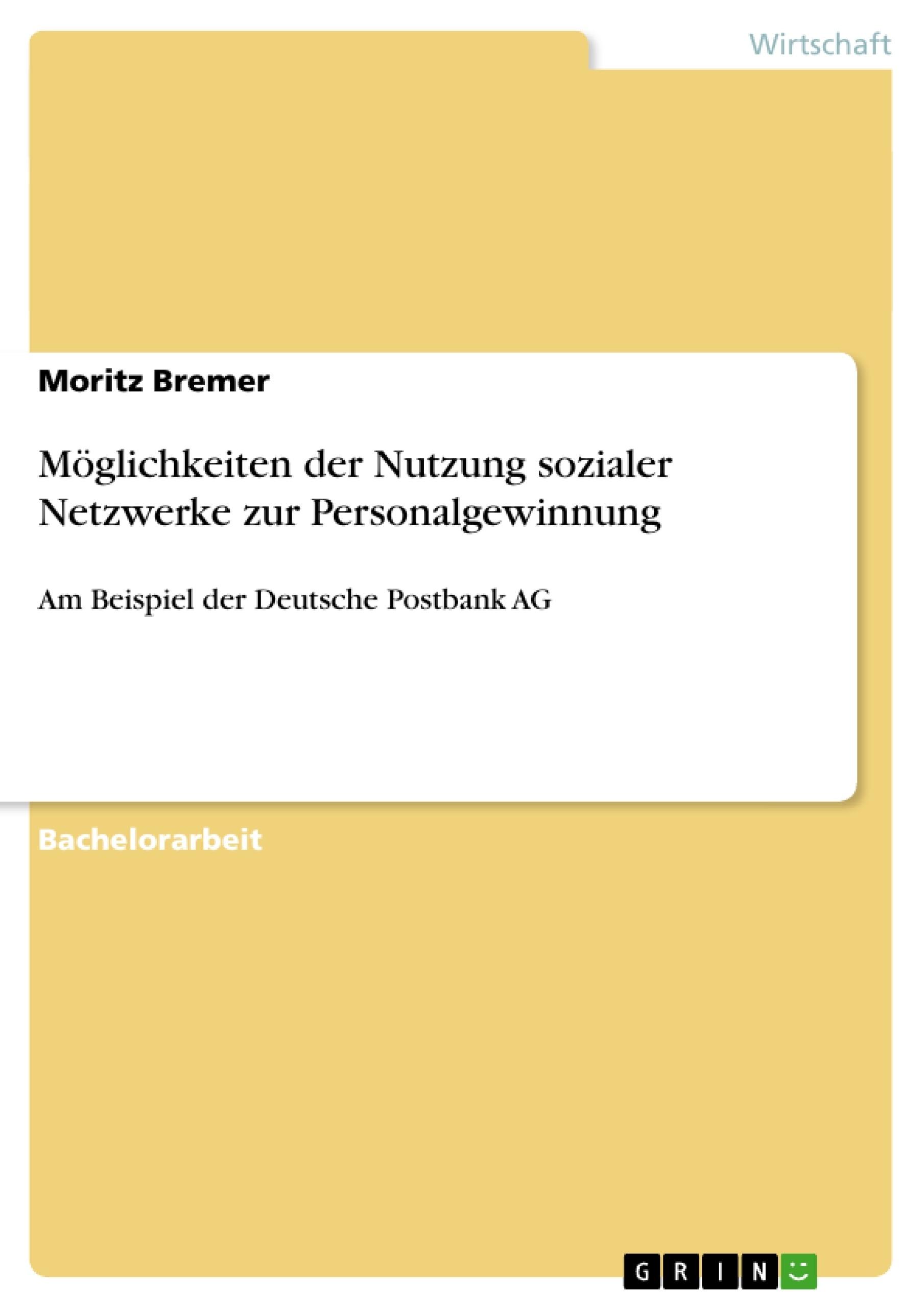 Titel: Möglichkeiten der Nutzung sozialer Netzwerke zur Personalgewinnung