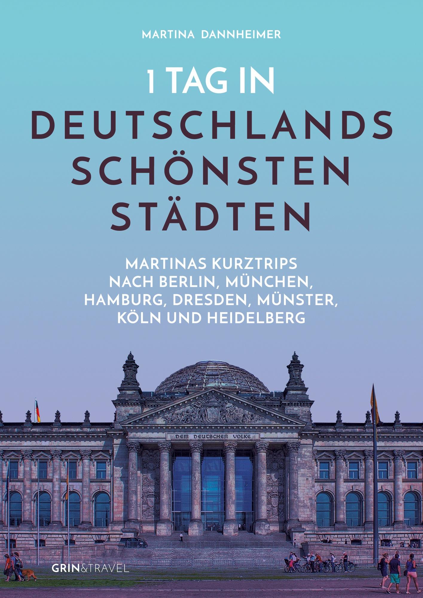 Titel: 1 Tag in Deutschlands schönsten Städten