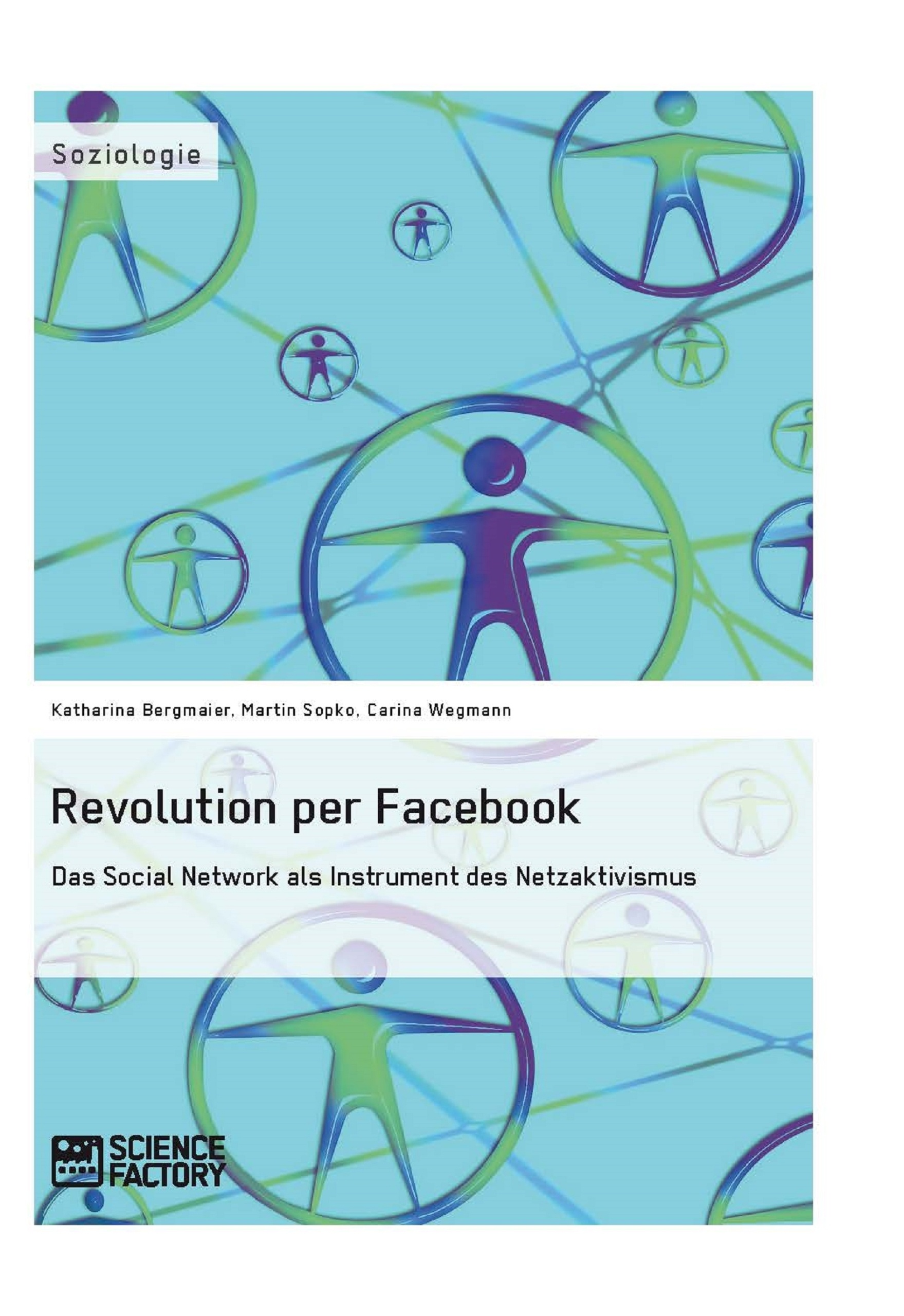 Titel: Revolution per Facebook. Das Social Network als Instrument des Netzaktivismus
