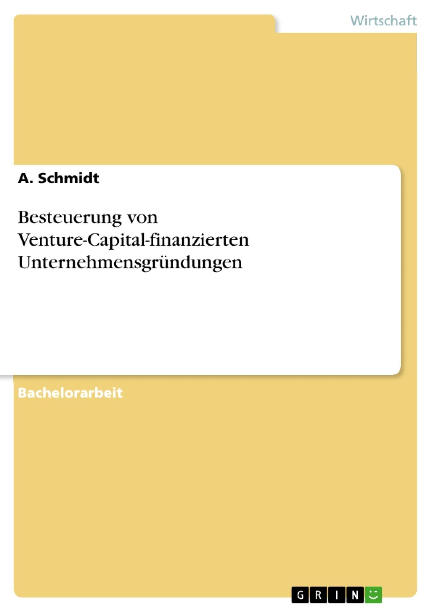 Titel: Besteuerung von Venture-Capital-finanzierten Unternehmensgründungen