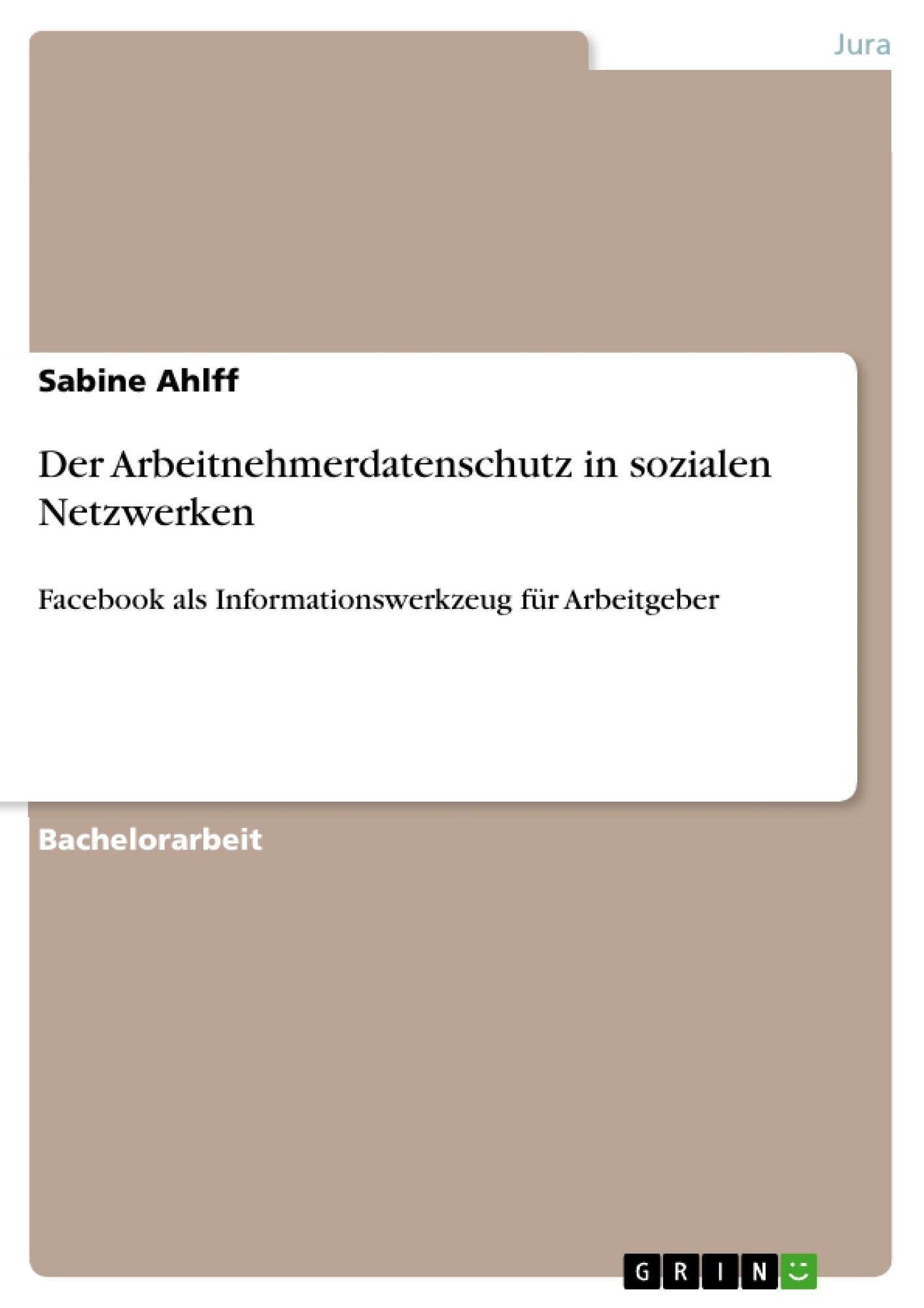 Titel: Der Arbeitnehmerdatenschutz in sozialen Netzwerken