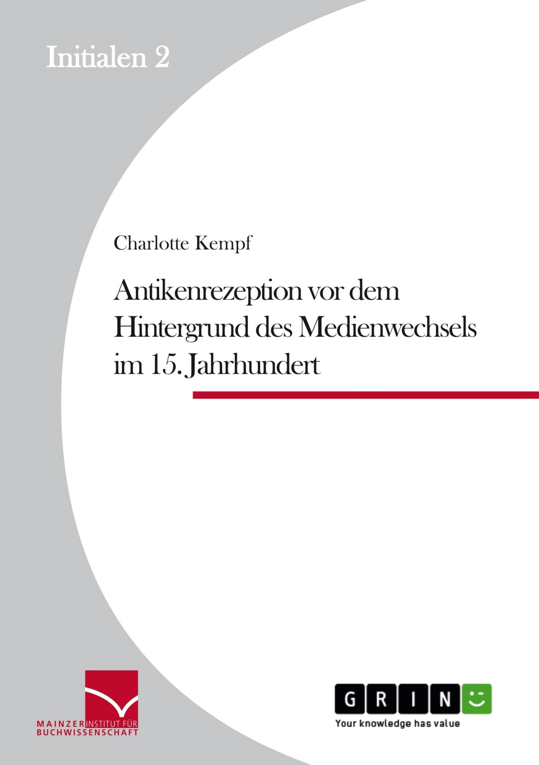 Titel: Antikenrezeption vor dem Hintergrund des Medienwechsels im 15. Jahrhundert