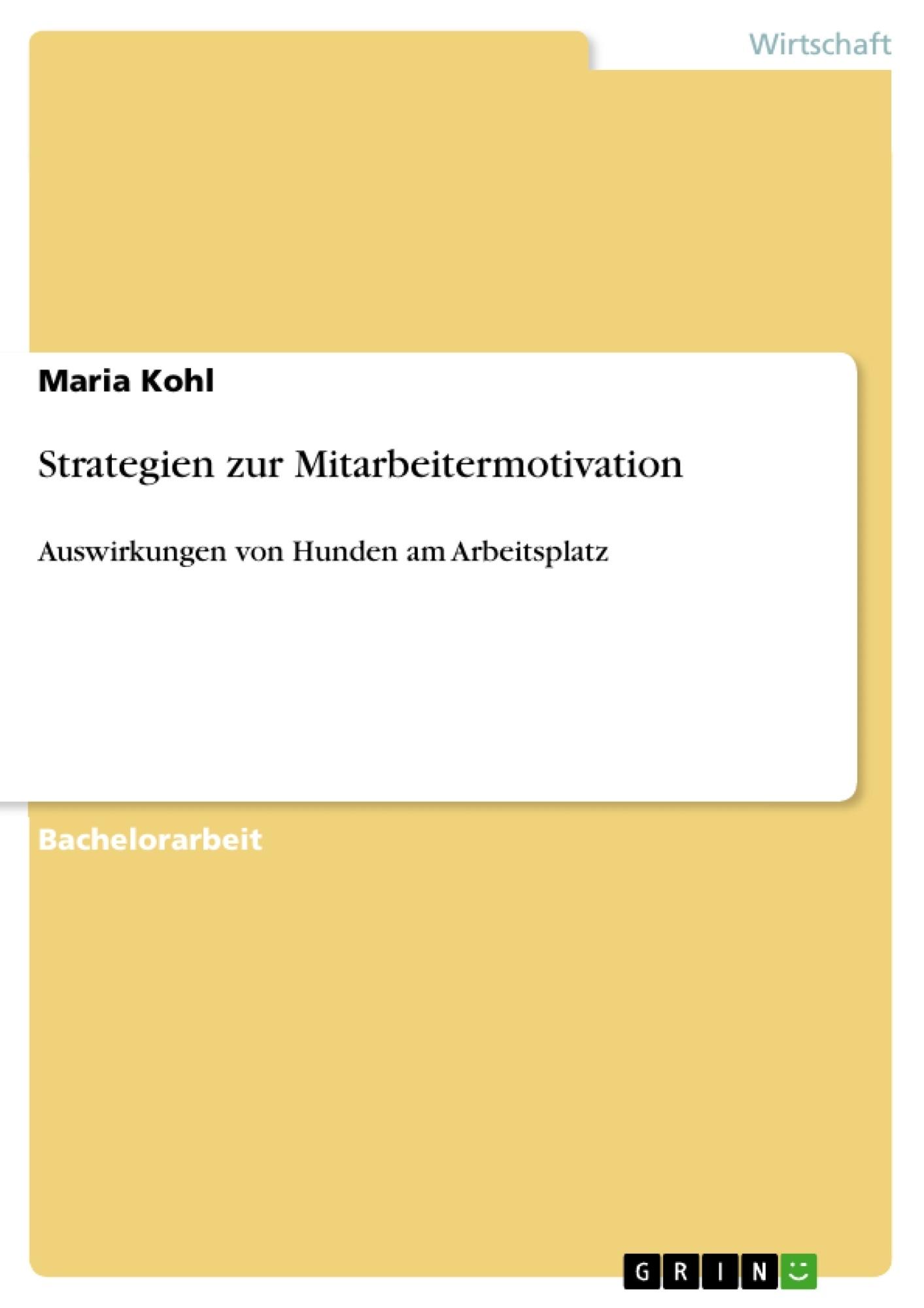 Titel: Strategien zur Mitarbeitermotivation