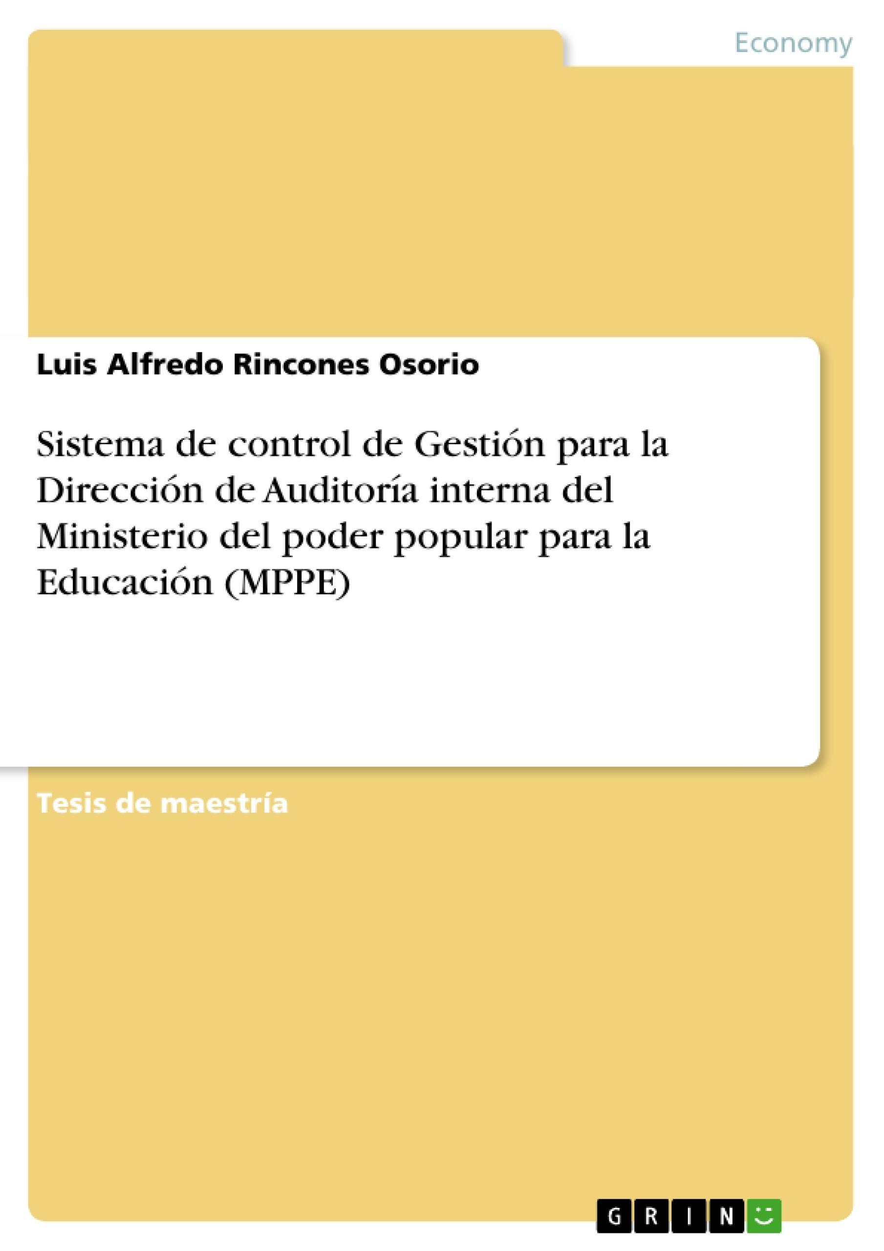 Título: Sistema de control de Gestión para la Dirección de Auditoría interna del Ministerio del poder popular para la Educación (MPPE)