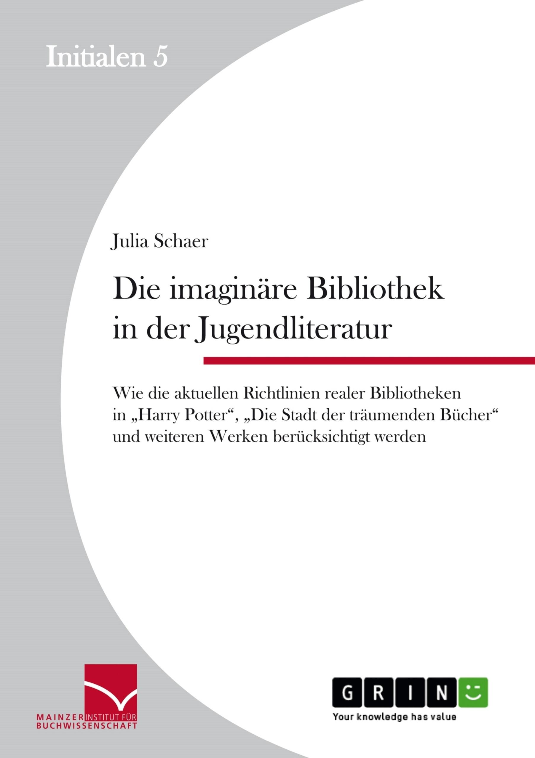 Titel: Die imaginäre Bibliothek in der Jugendliteratur