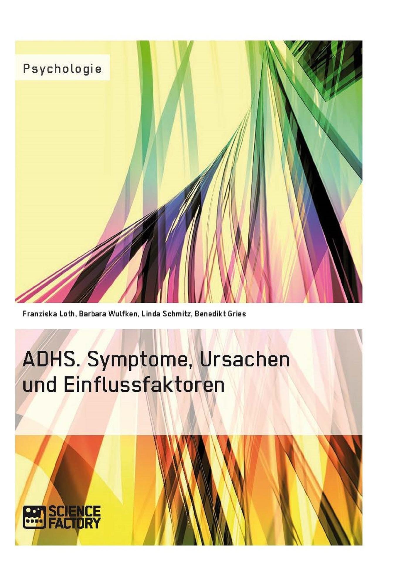 Titel: ADHS. Symptome, Ursachen und Einflussfaktoren