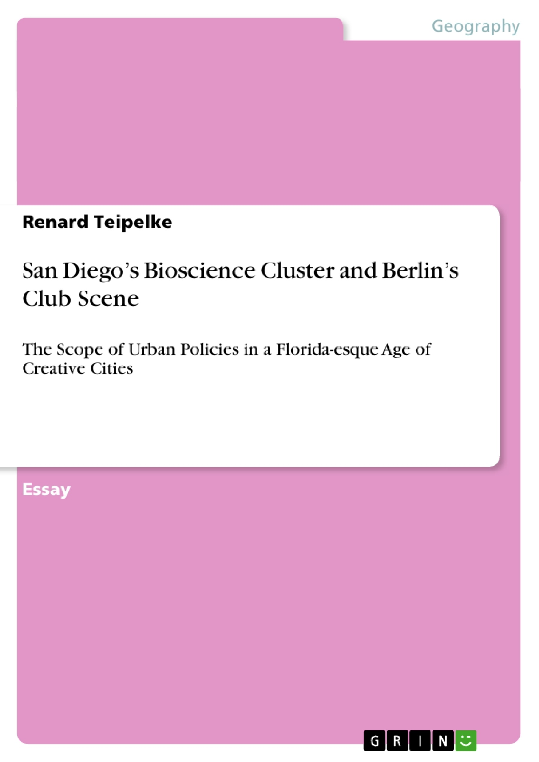 Title: San Diego's Bioscience Cluster and Berlin's Club Scene