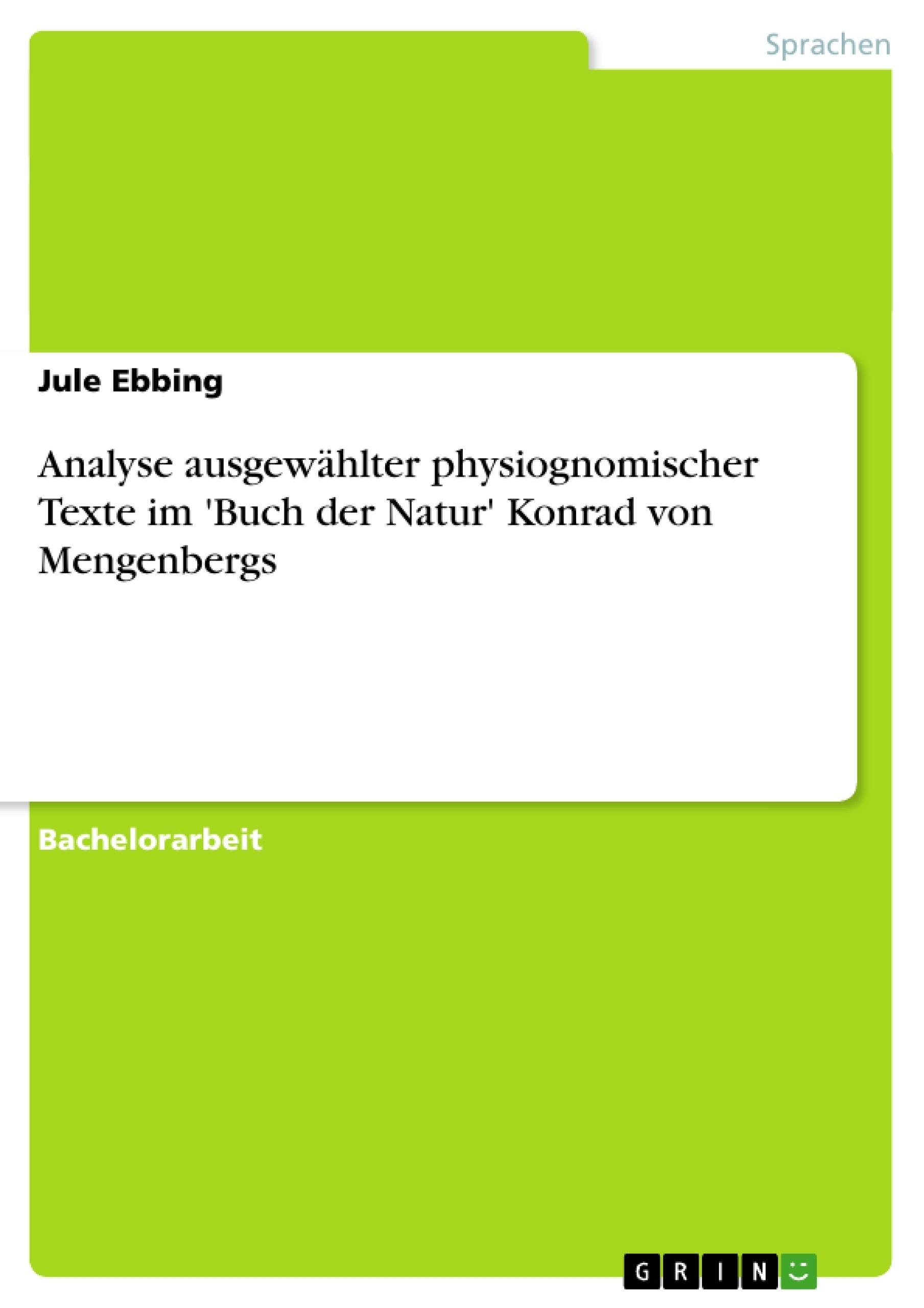 Titel: Analyse ausgewählter physiognomischer Texte im 'Buch der Natur' Konrad von Mengenbergs