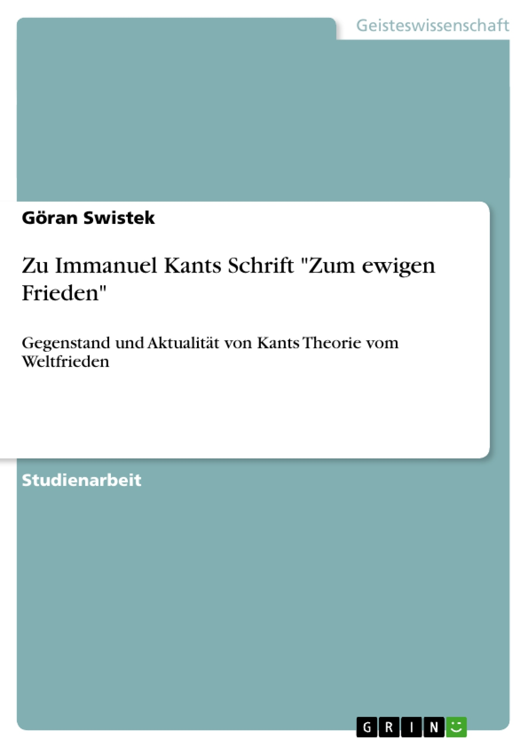 "Titel: Zu Immanuel Kants Schrift ""Zum ewigen Frieden"""