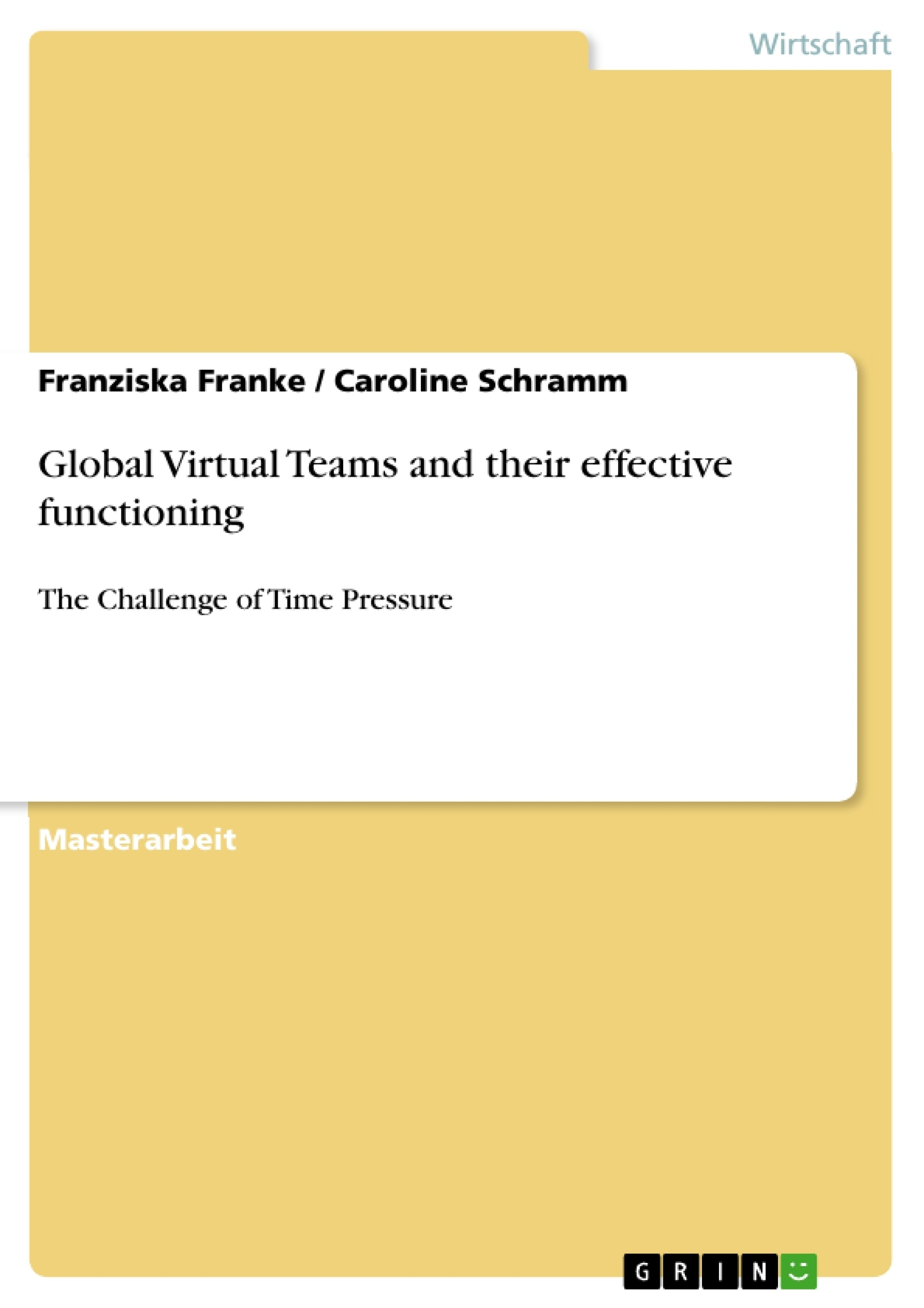 Titel: Global Virtual Teams and their effective functioning