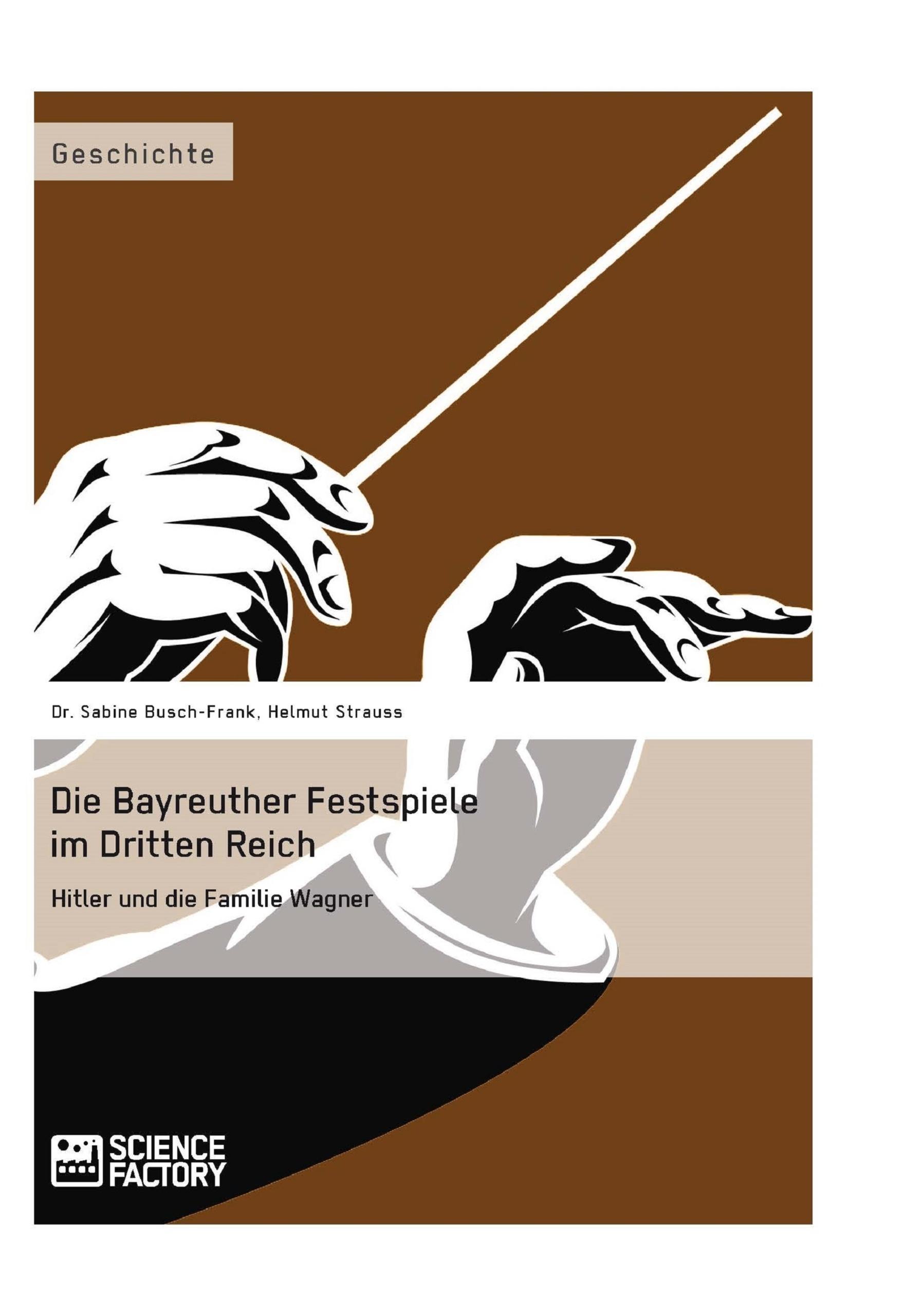 Titel: Die Bayreuther Festspiele im Dritten Reich