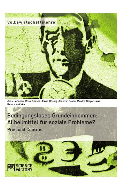 Titel: Bedingungsloses Grundeinkommen: Allheilmittel für soziale Probleme?