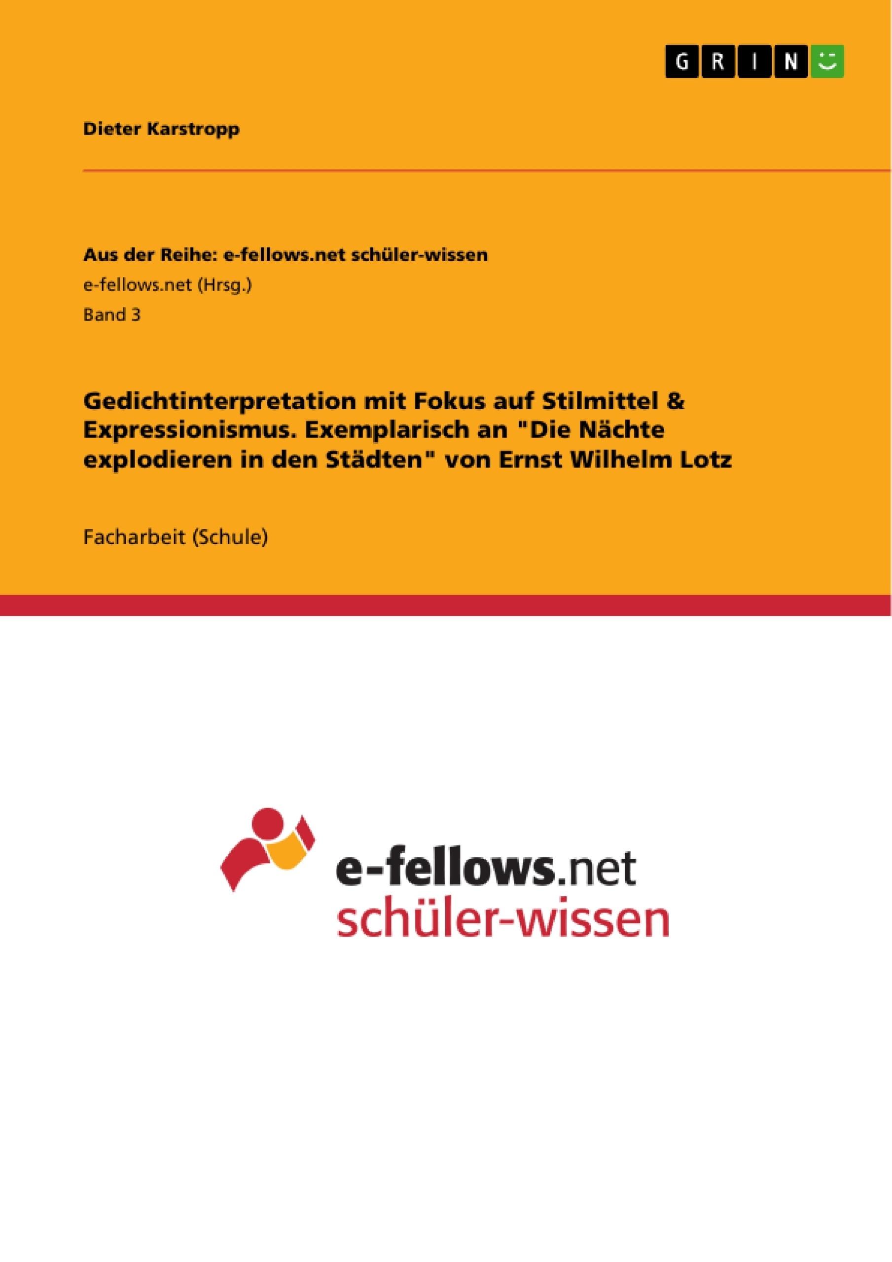"""Titel: Gedichtinterpretation mit Fokus auf Stilmittel & Expressionismus. Exemplarisch an """"Die Nächte explodieren in den Städten"""" von Ernst Wilhelm Lotz"""