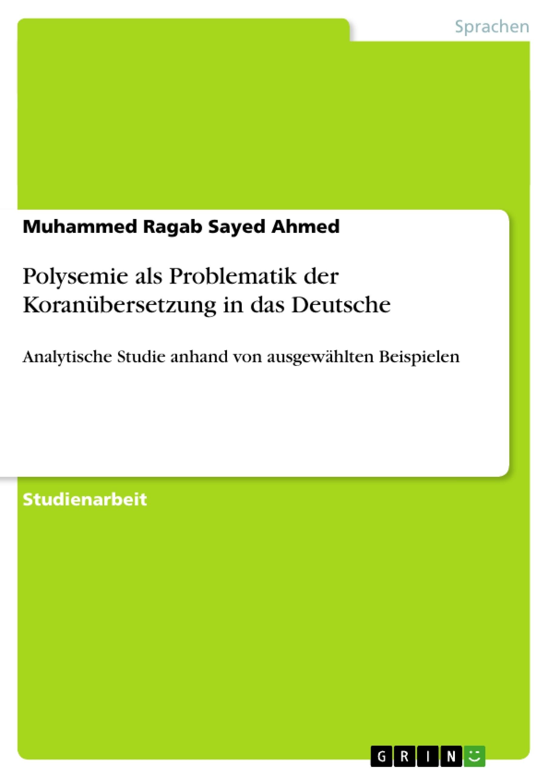 Titel: Polysemie als Problematik der Koranübersetzung in das Deutsche
