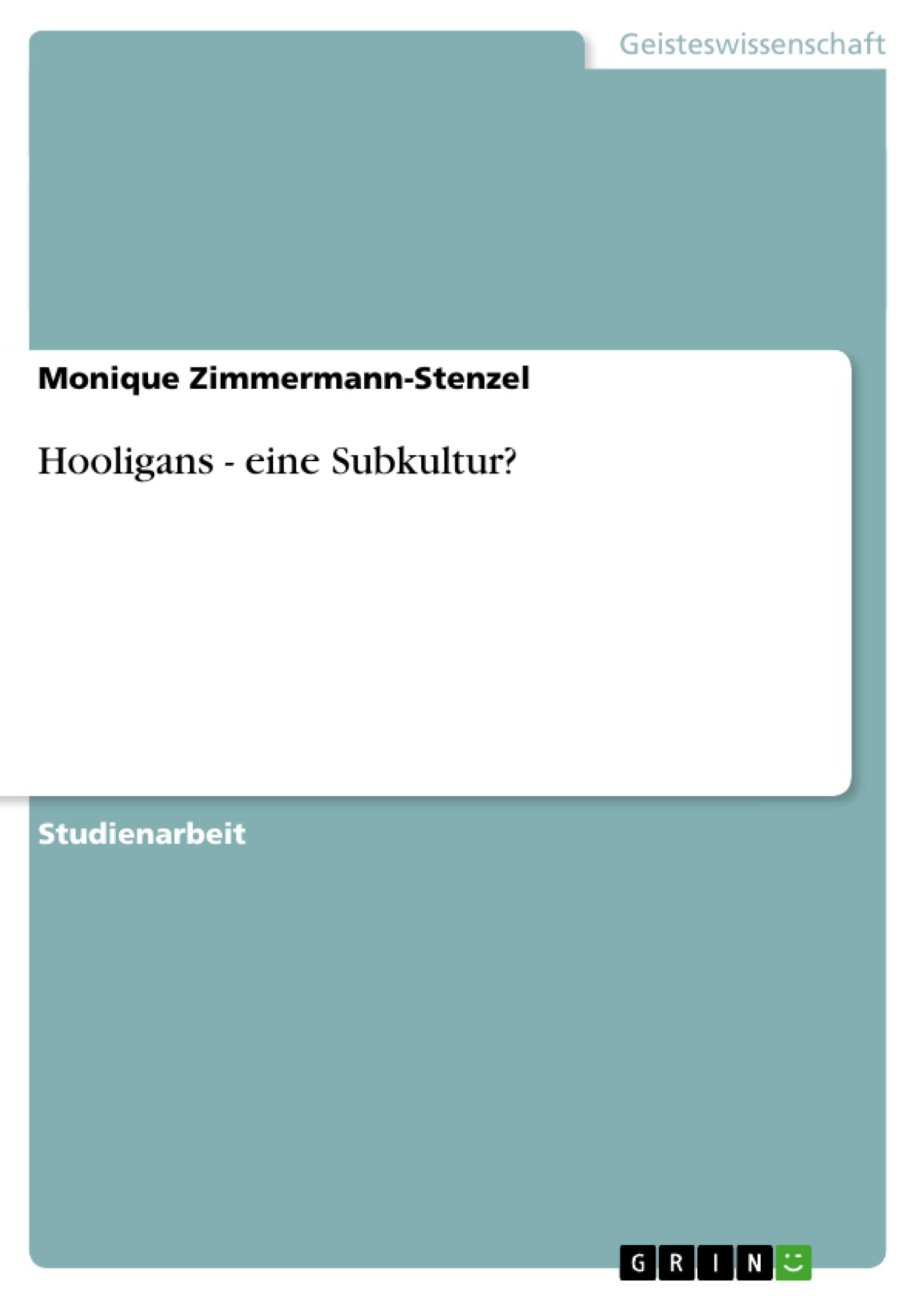 Titel: Hooligans - eine Subkultur?