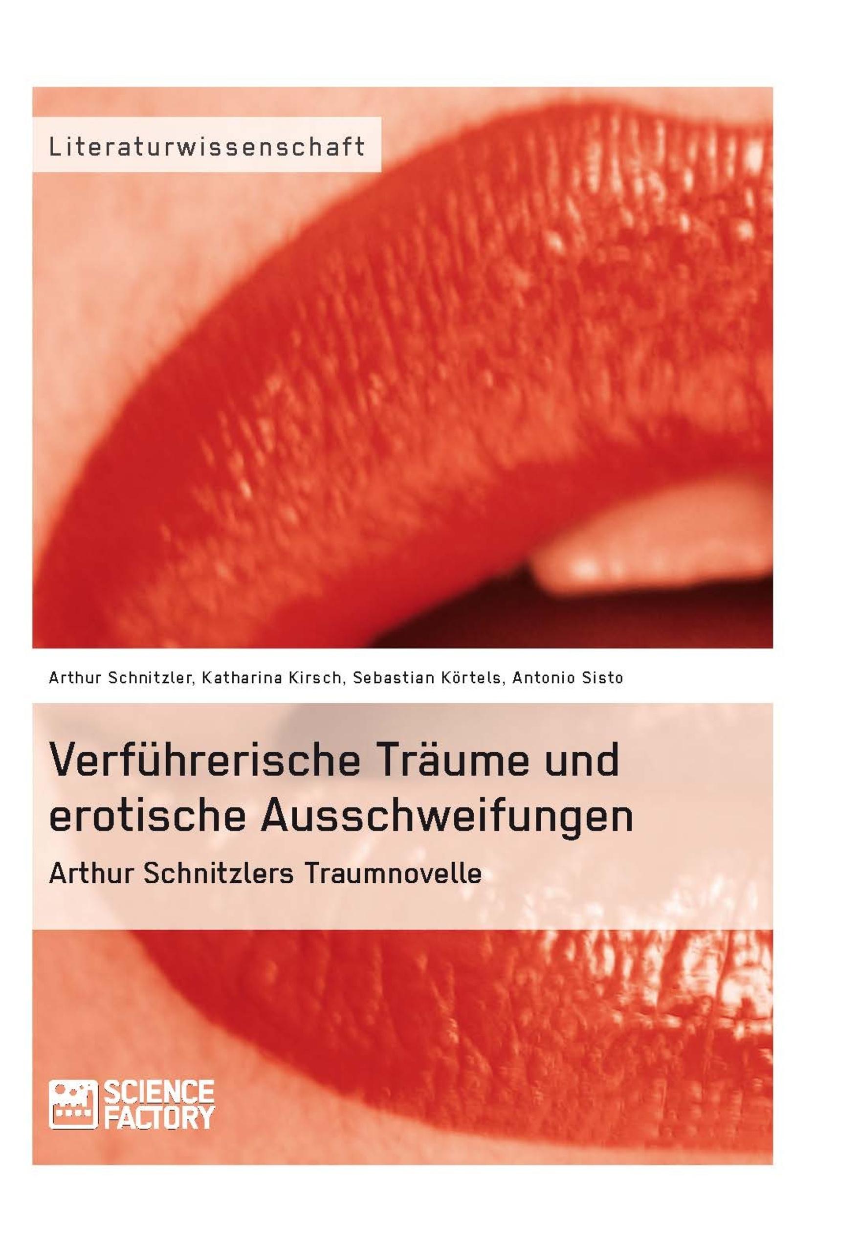 Titel: Verführerische Träume und erotische Ausschweifungen. Arthur Schnitzlers Traumnovelle