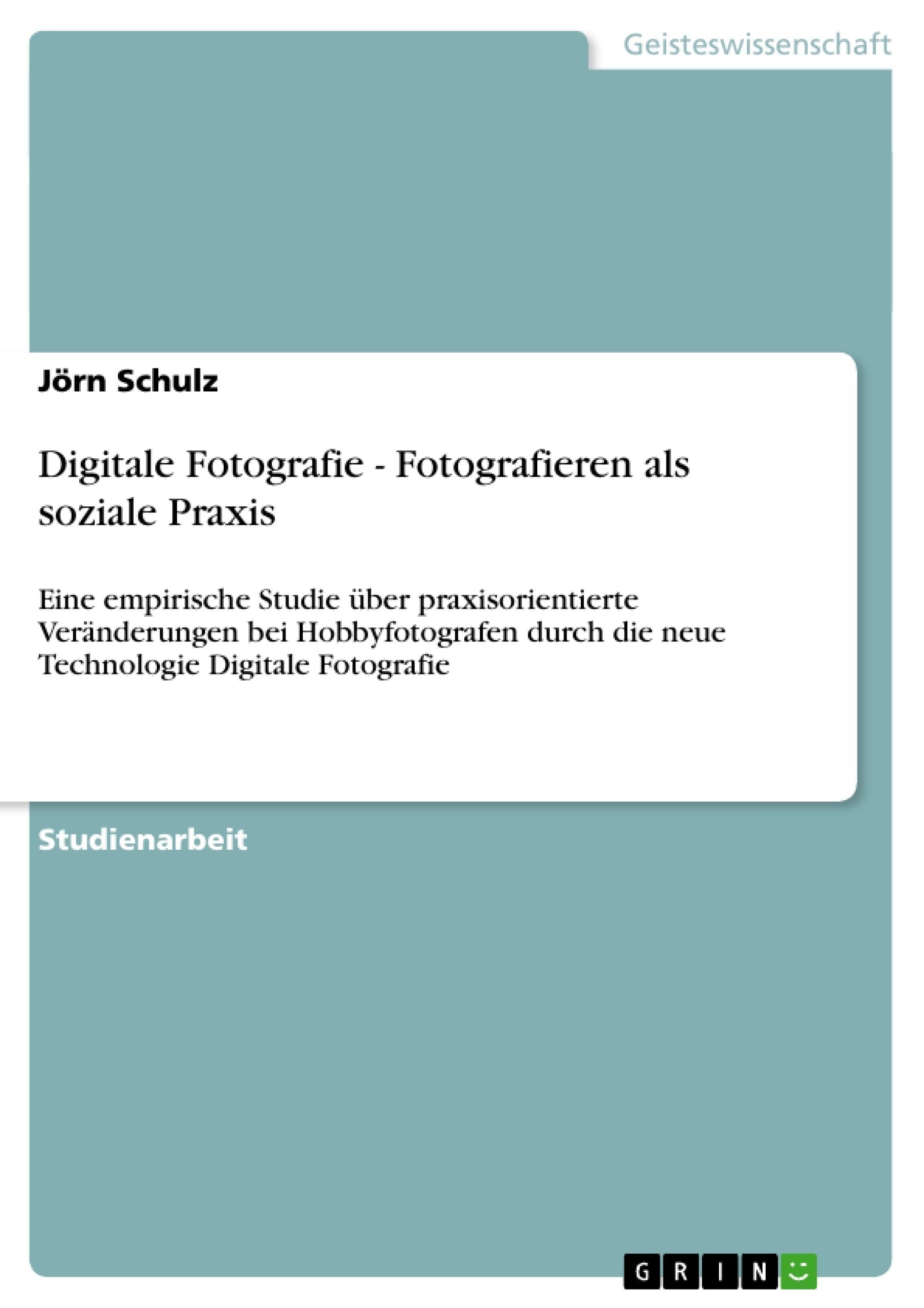 Titel: Digitale Fotografie - Fotografieren als soziale Praxis