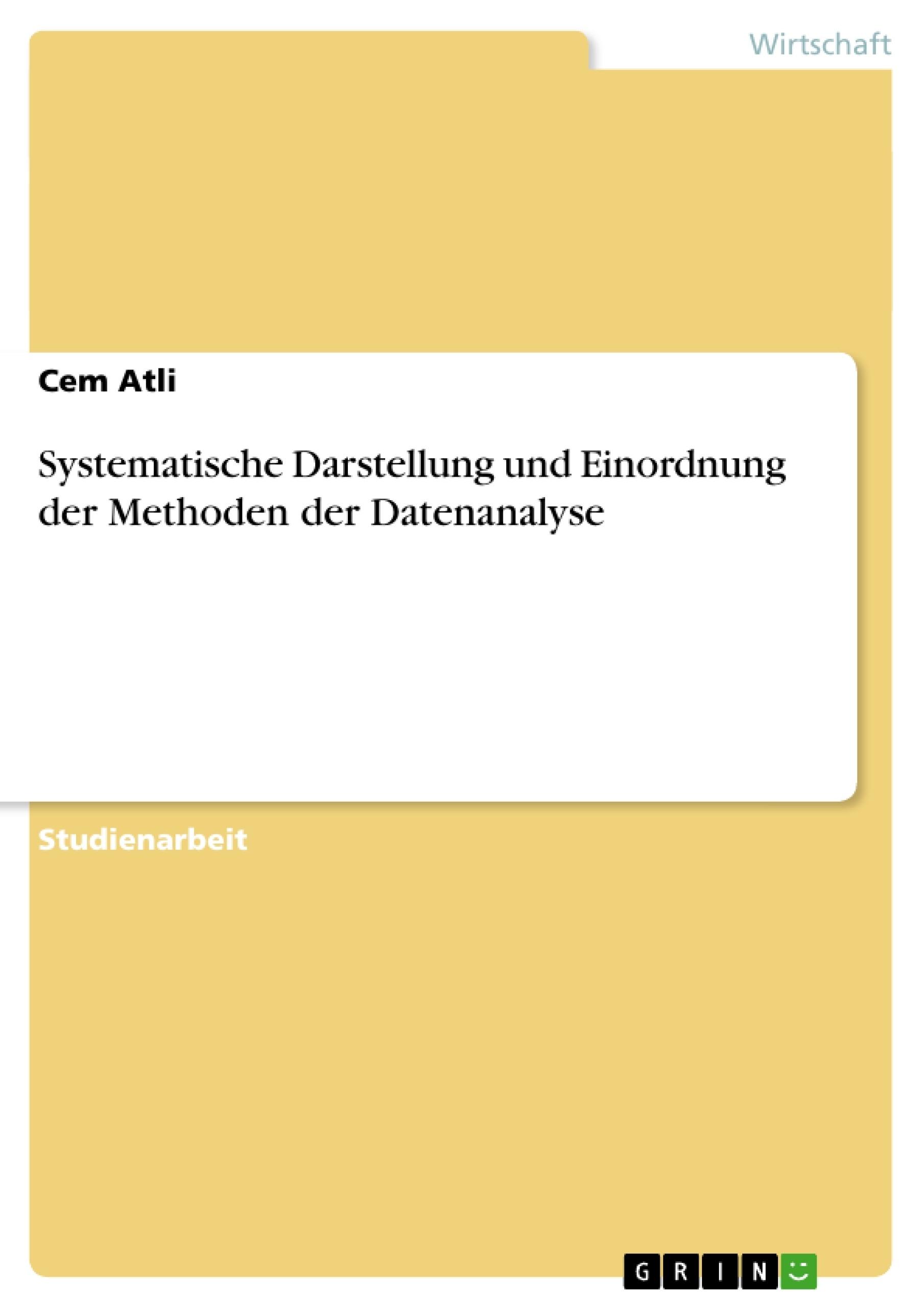 Titel: Systematische Darstellung und Einordnung der Methoden der Datenanalyse