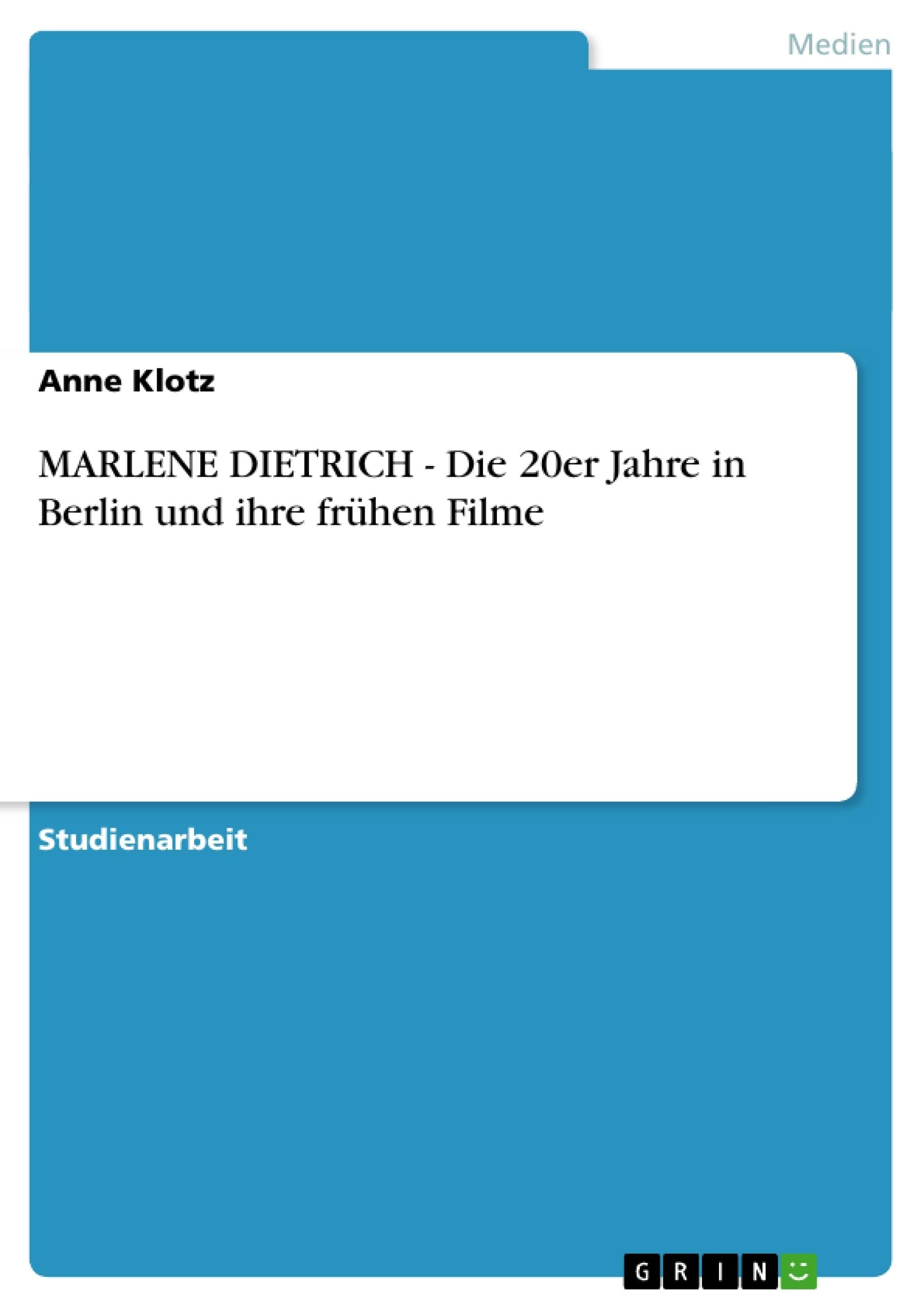 Titel: MARLENE DIETRICH - Die 20er Jahre in Berlin und ihre frühen Filme