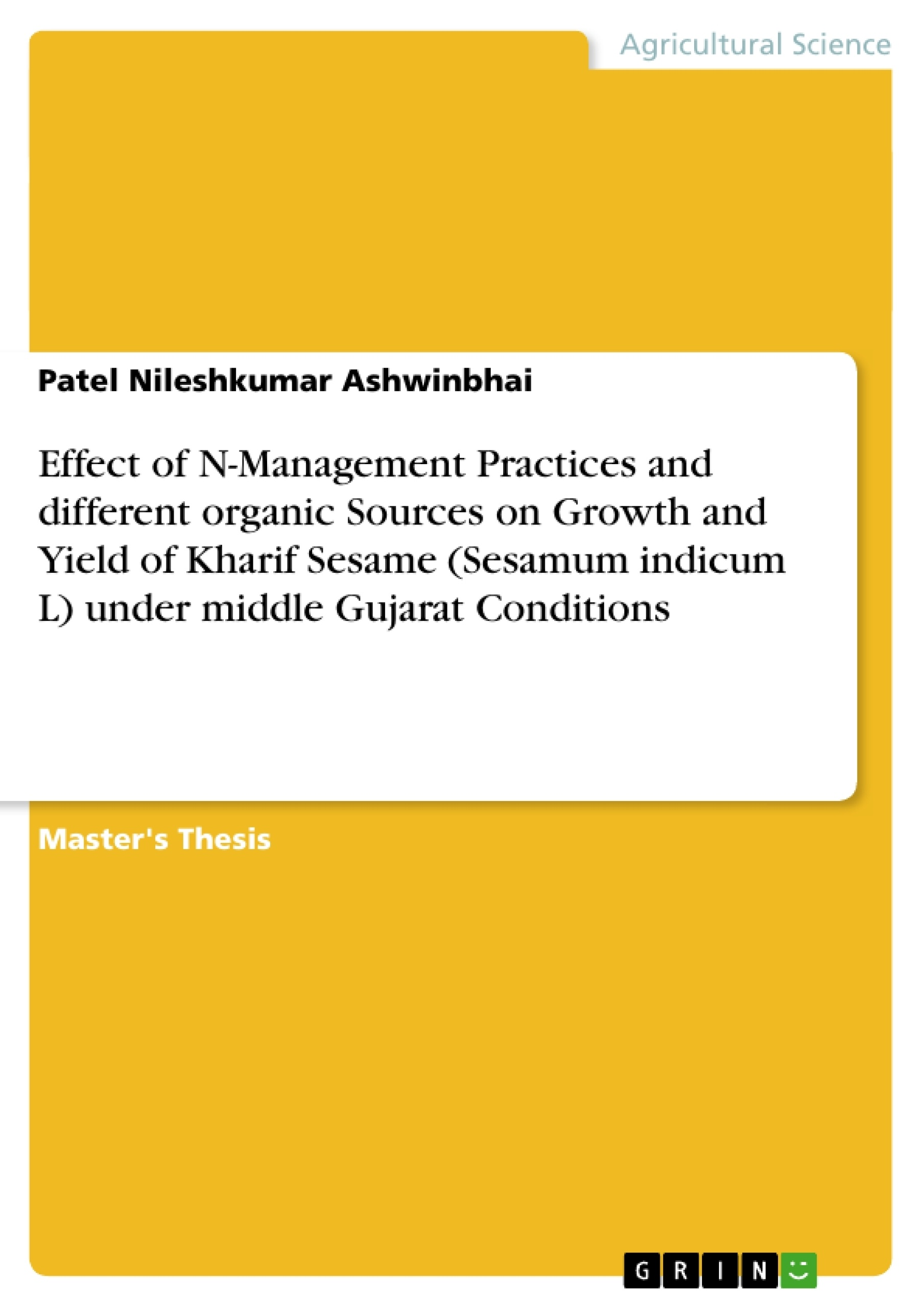 Title: Effect of N-Management Practices and different organic Sources on Growth and Yield of Kharif Sesame (Sesamum indicum L) under middle Gujarat Conditions