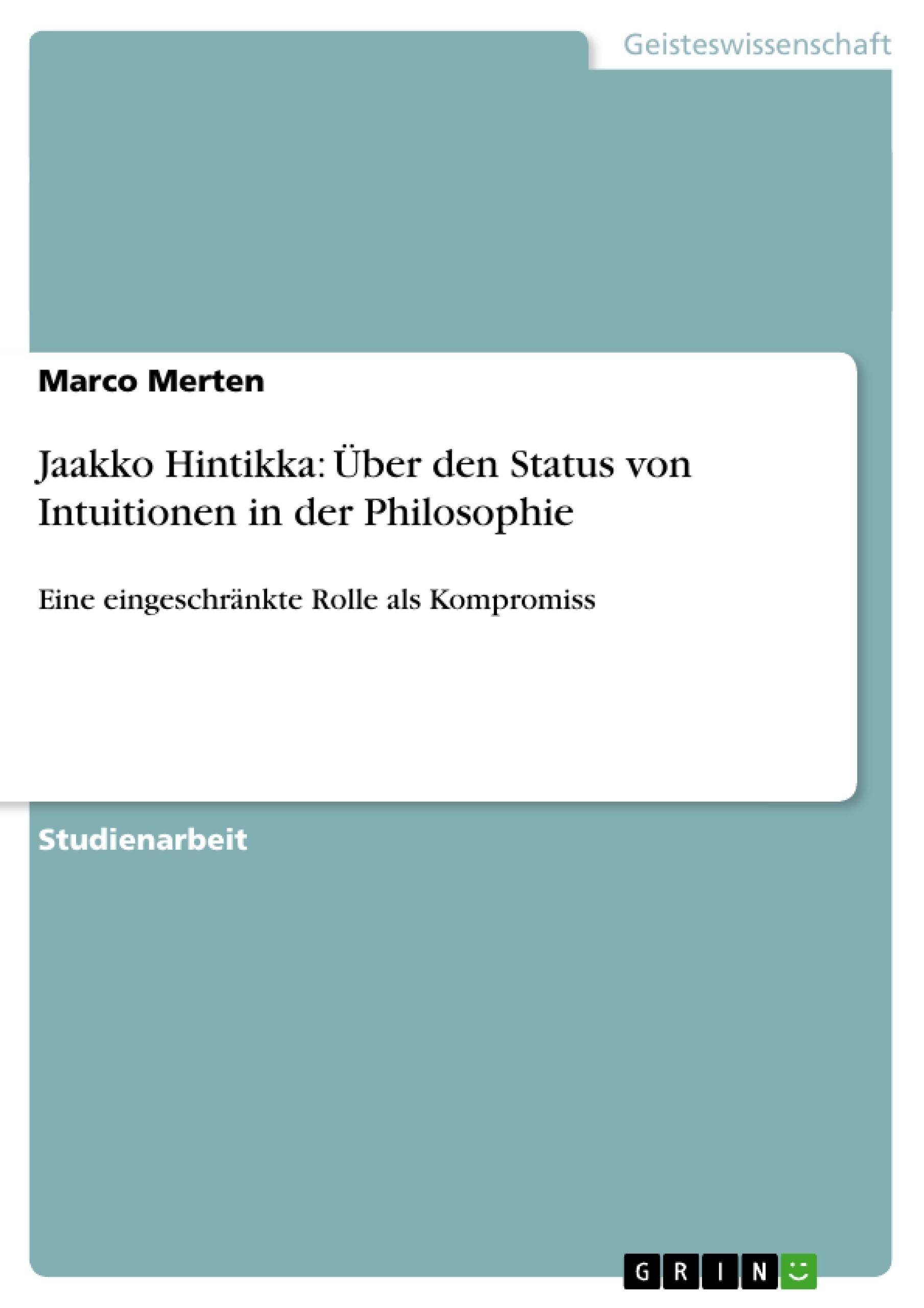 Titel: Jaakko Hintikka: Über den Status von Intuitionen in der Philosophie