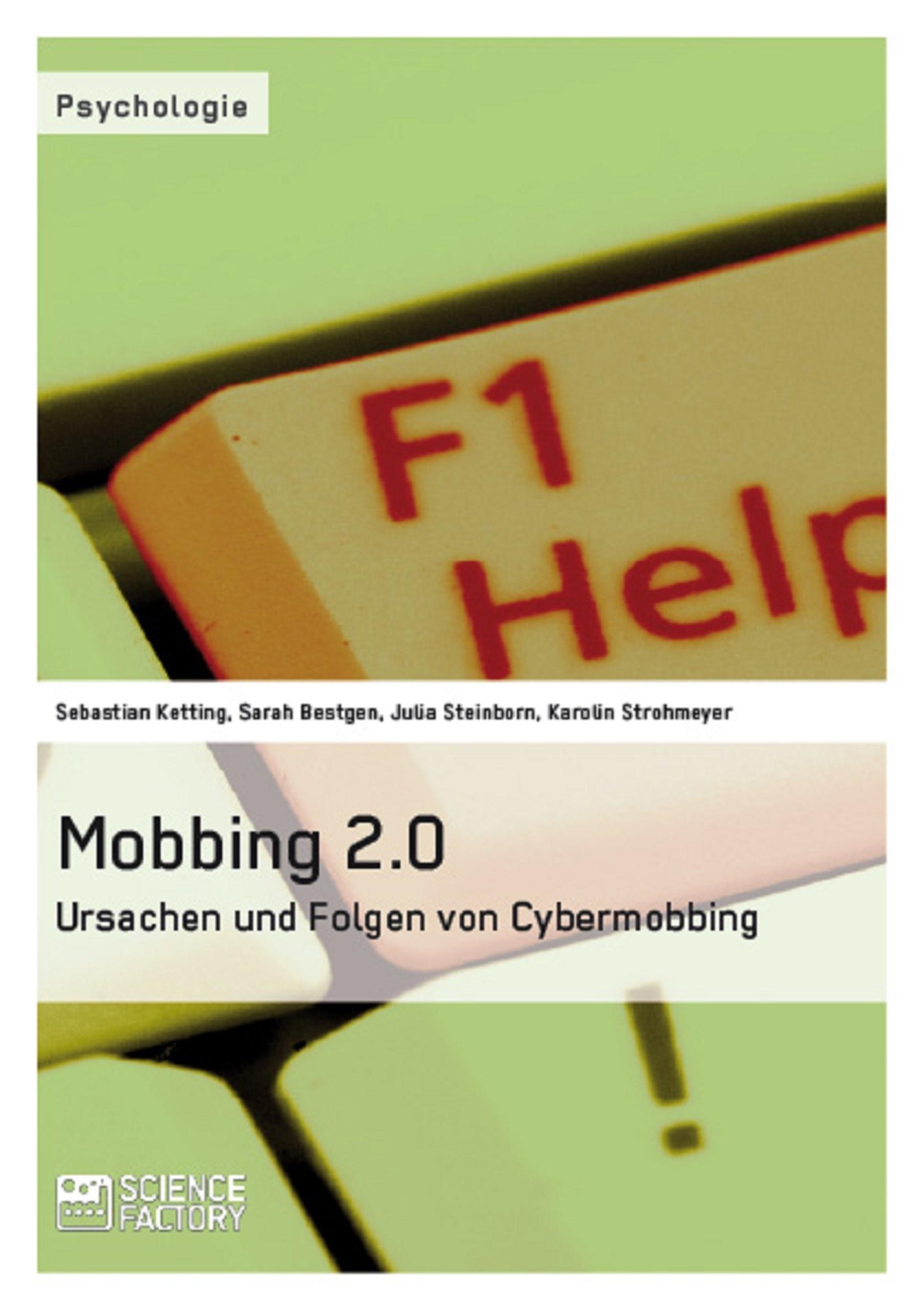 Titel: Mobbing 2.0 – Ursachen und Folgen von Cybermobbing