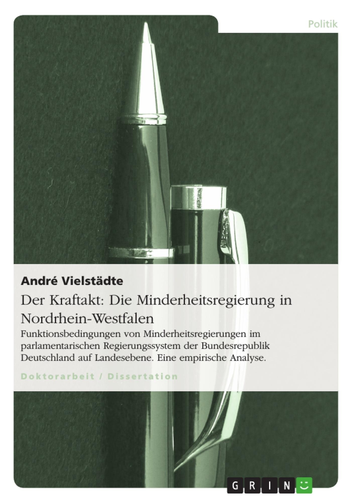 Titel: Der Kraftakt: Die Minderheitsregierung in Nordrhein-Westfalen