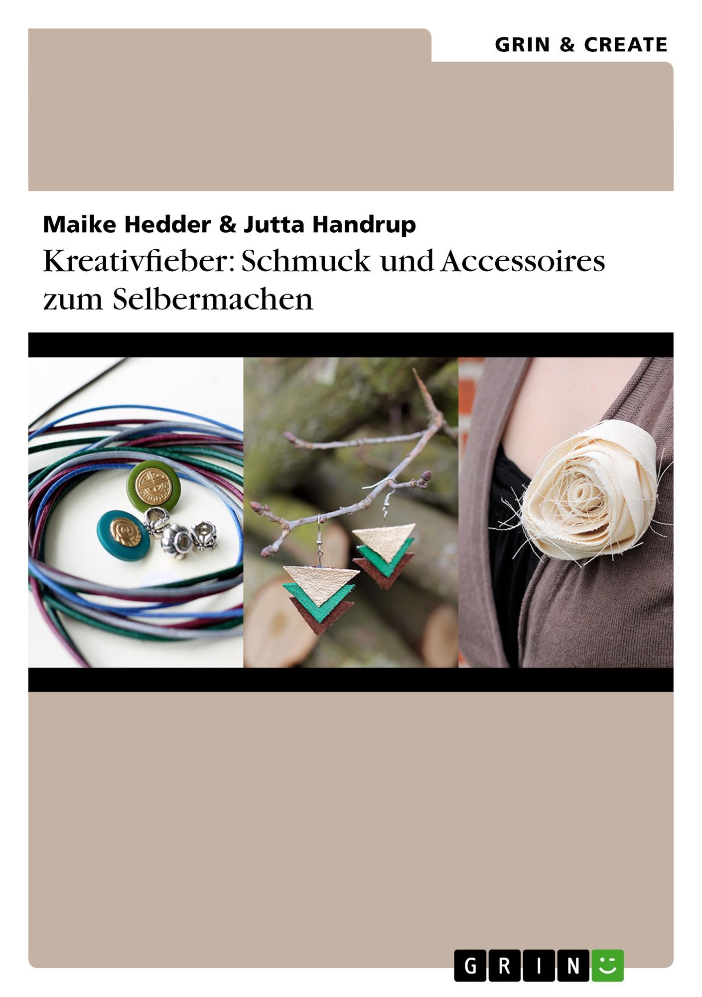 Titel: Kreativfieber: Schmuck und Accessoires zum Selbermachen