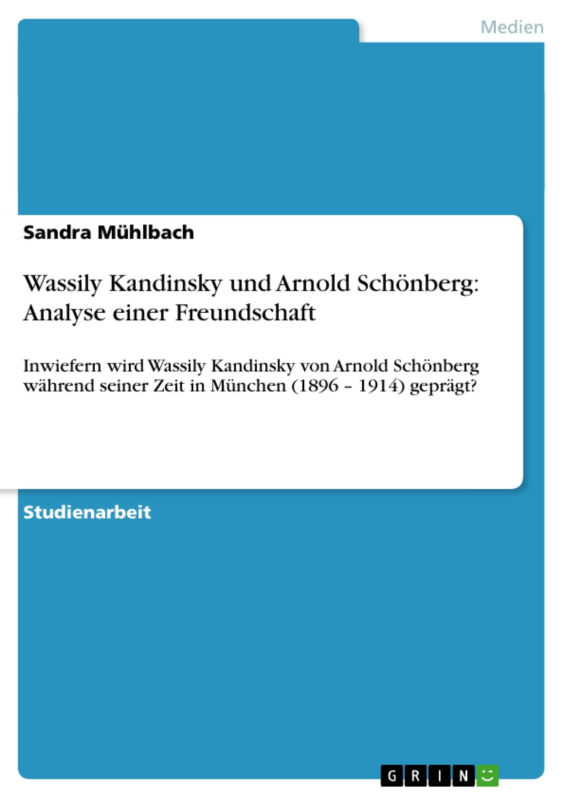 Titel: Wassily Kandinsky und Arnold Schönberg: Analyse einer Freundschaft
