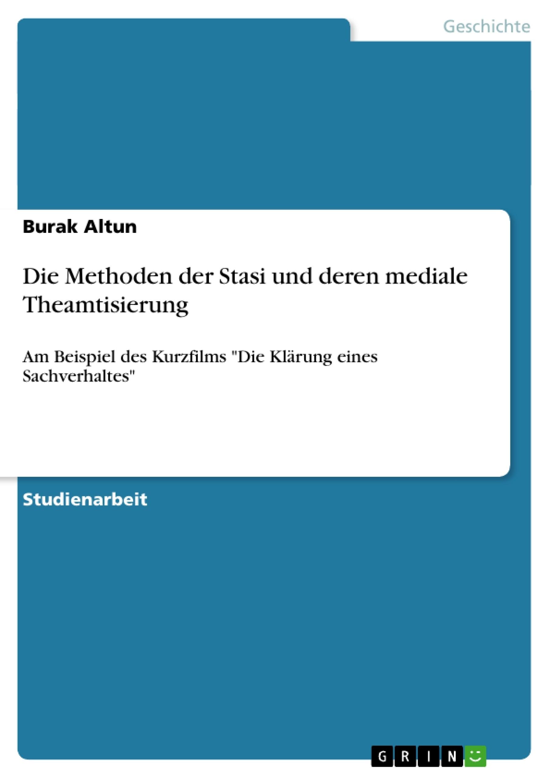 Titel: Die Methoden der Stasi und deren mediale Thematisierung