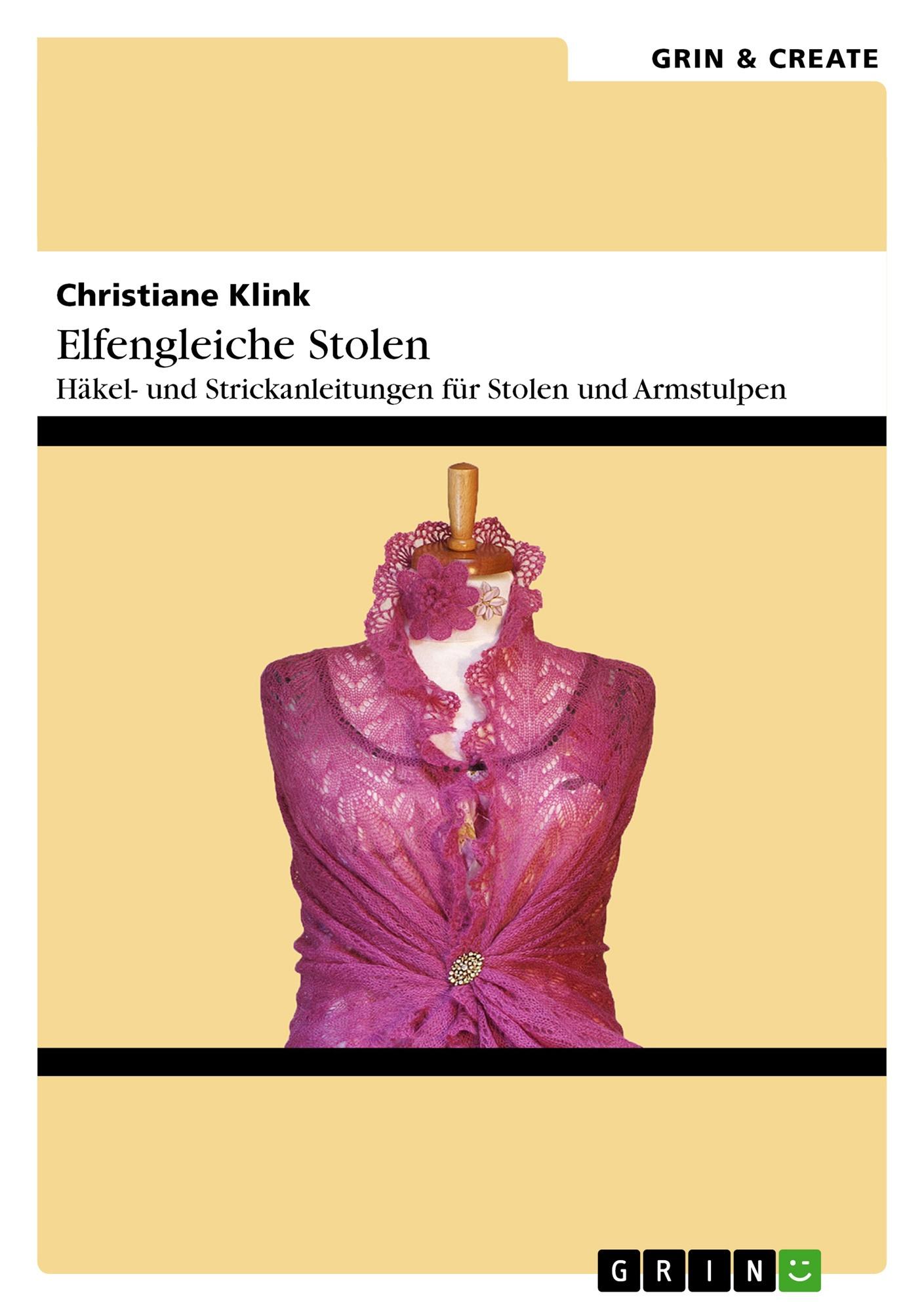Titel: Elfengleiche Stolen. Häkel- und Strickanleitungen für Stolen und Armstulpen