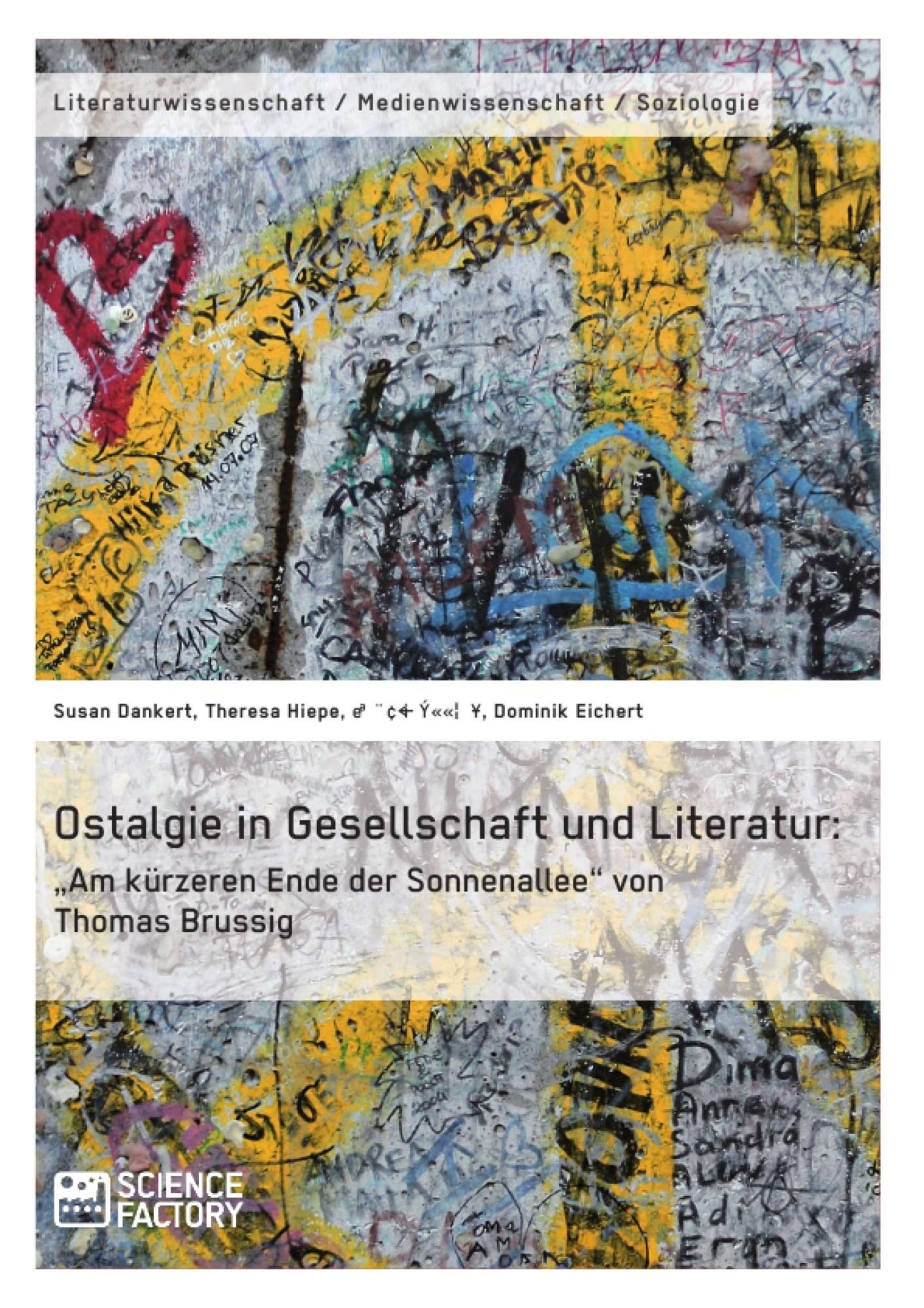 """Titel: Ostalgie in Gesellschaft und Literatur: """"Am kürzeren Ende der Sonnenallee"""" von Thomas Brussig"""