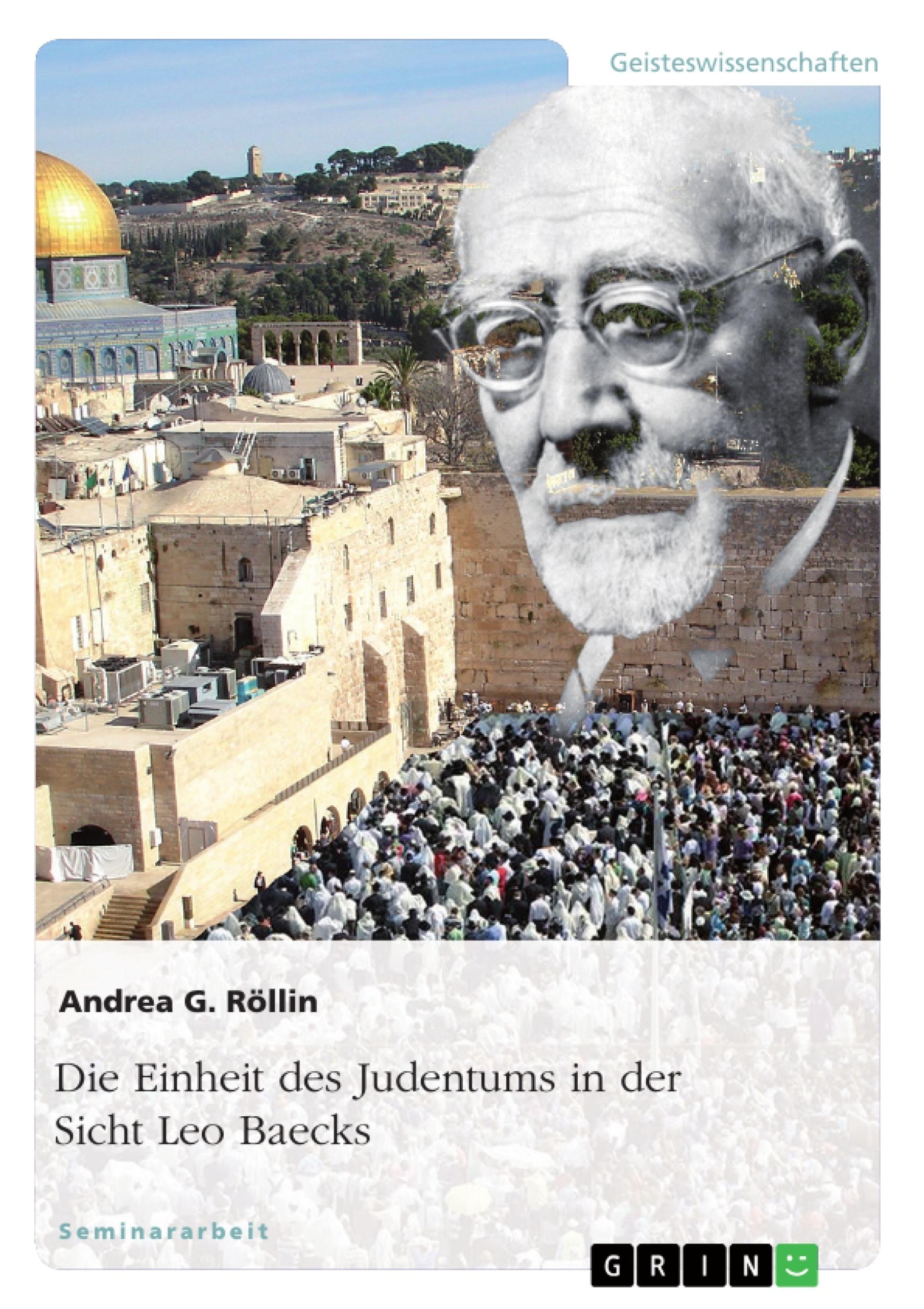 Titel: Die Einheit des Judentums in der Sicht Leo Baecks