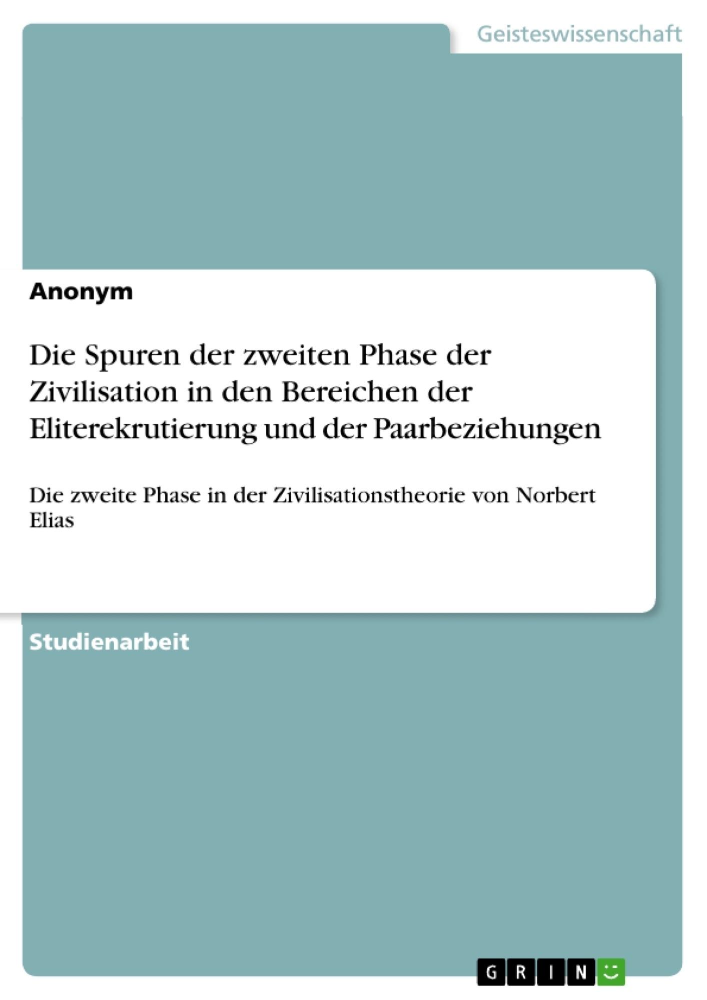 Titel: Die Spuren der zweiten Phase der Zivilisation in den Bereichen der Eliterekrutierung und der Paarbeziehungen
