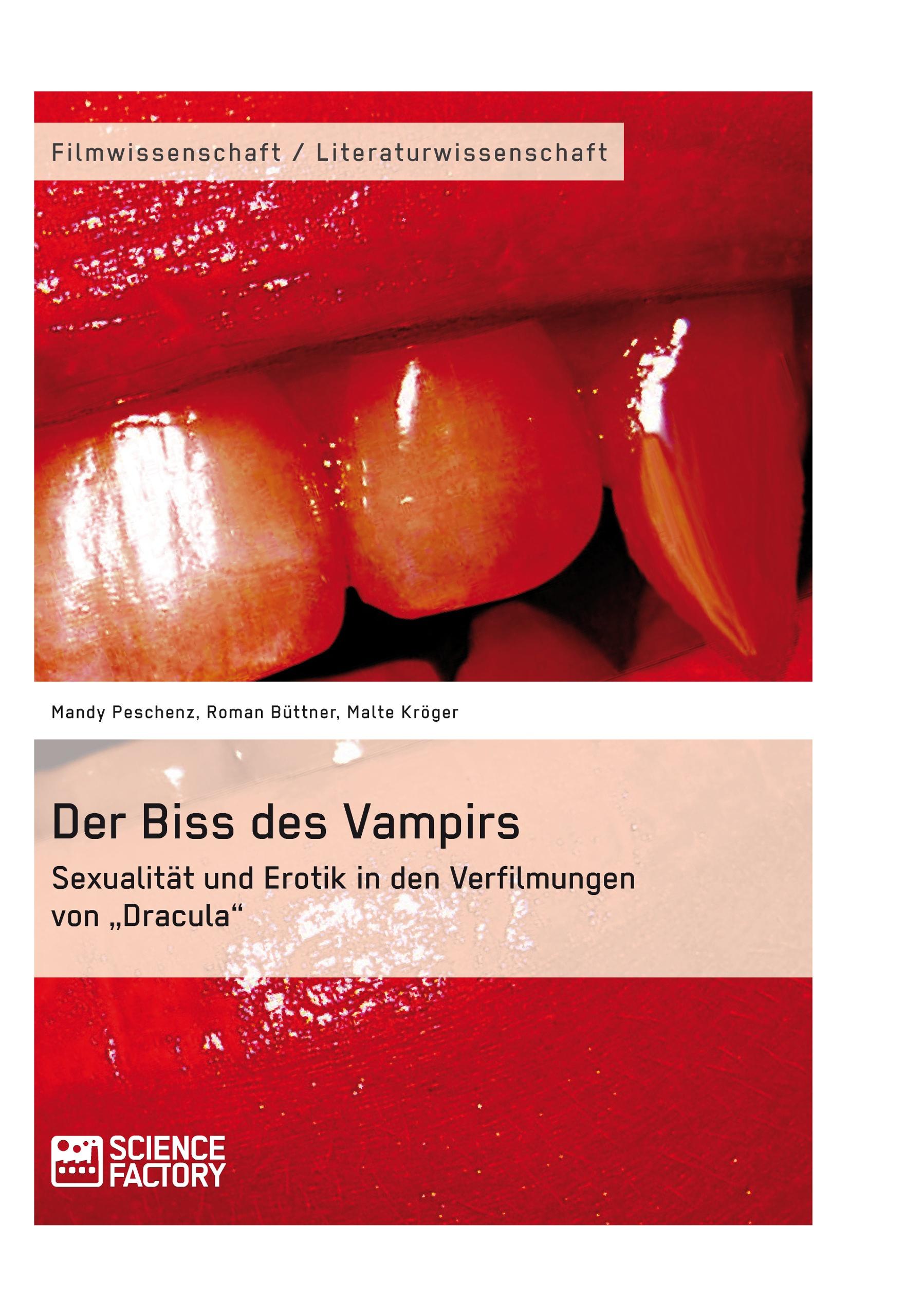 """Titel: Der Biss des Vampirs. Sexualität und Erotik in den Verfilmungen von """"Dracula"""""""
