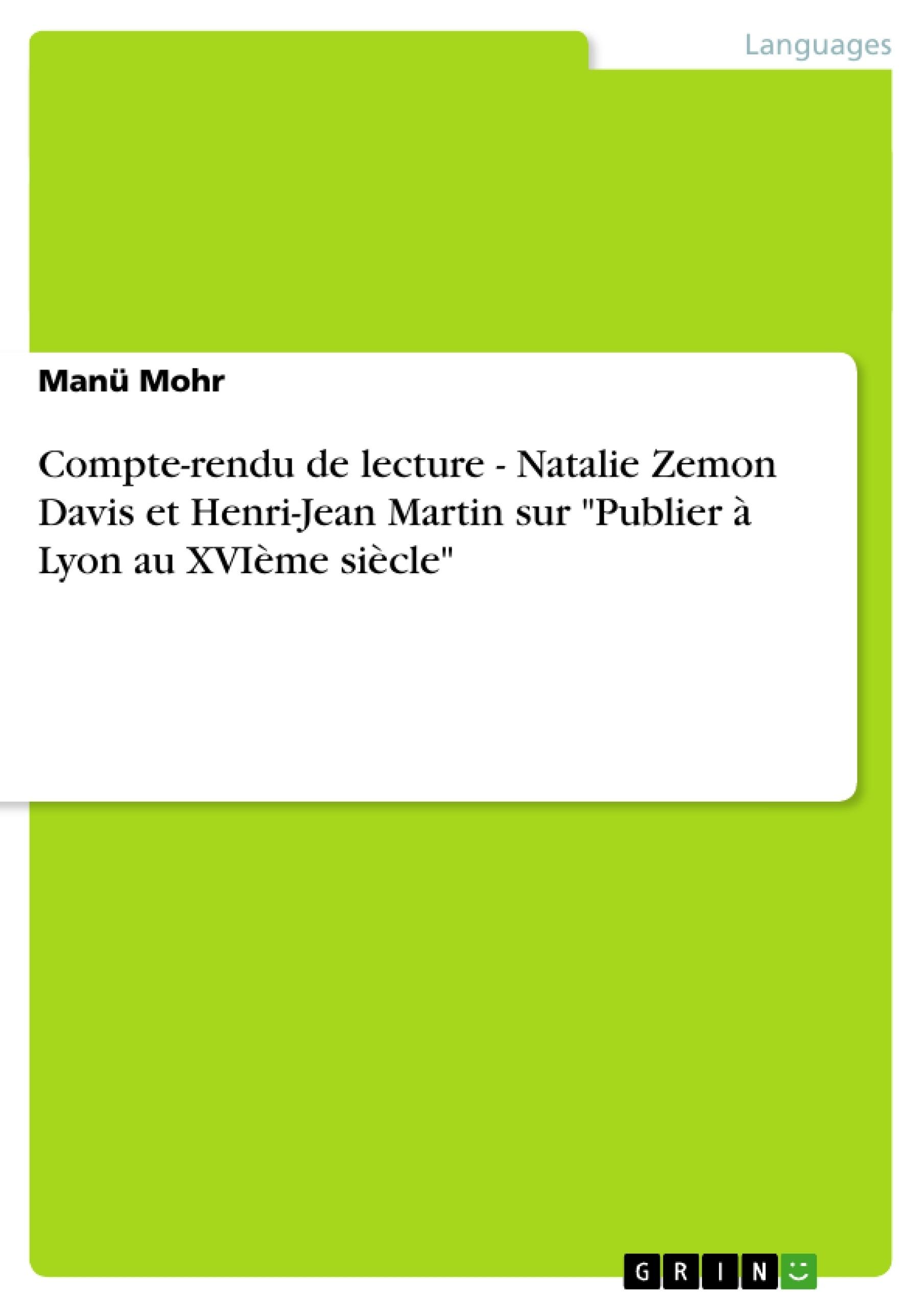 """Titre: Compte-rendu de lecture - Natalie Zemon Davis et Henri-Jean Martin sur """"Publier à Lyon au XVIème siècle"""""""