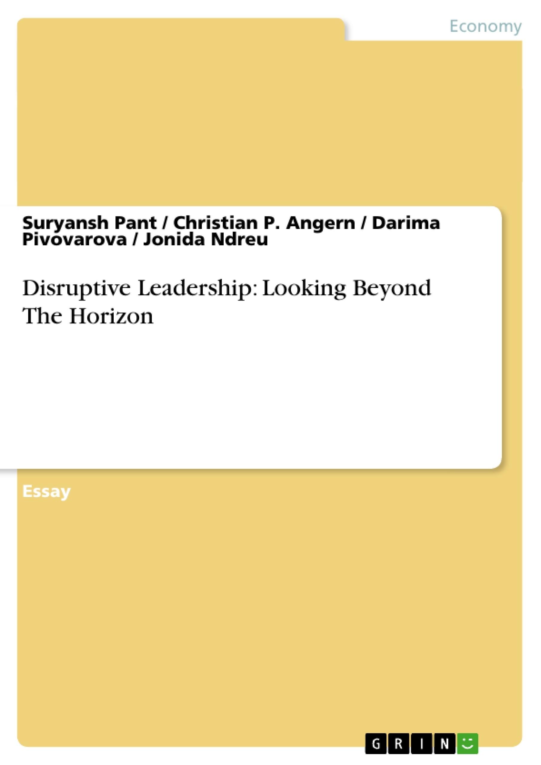 Title: Disruptive Leadership: Looking Beyond The Horizon