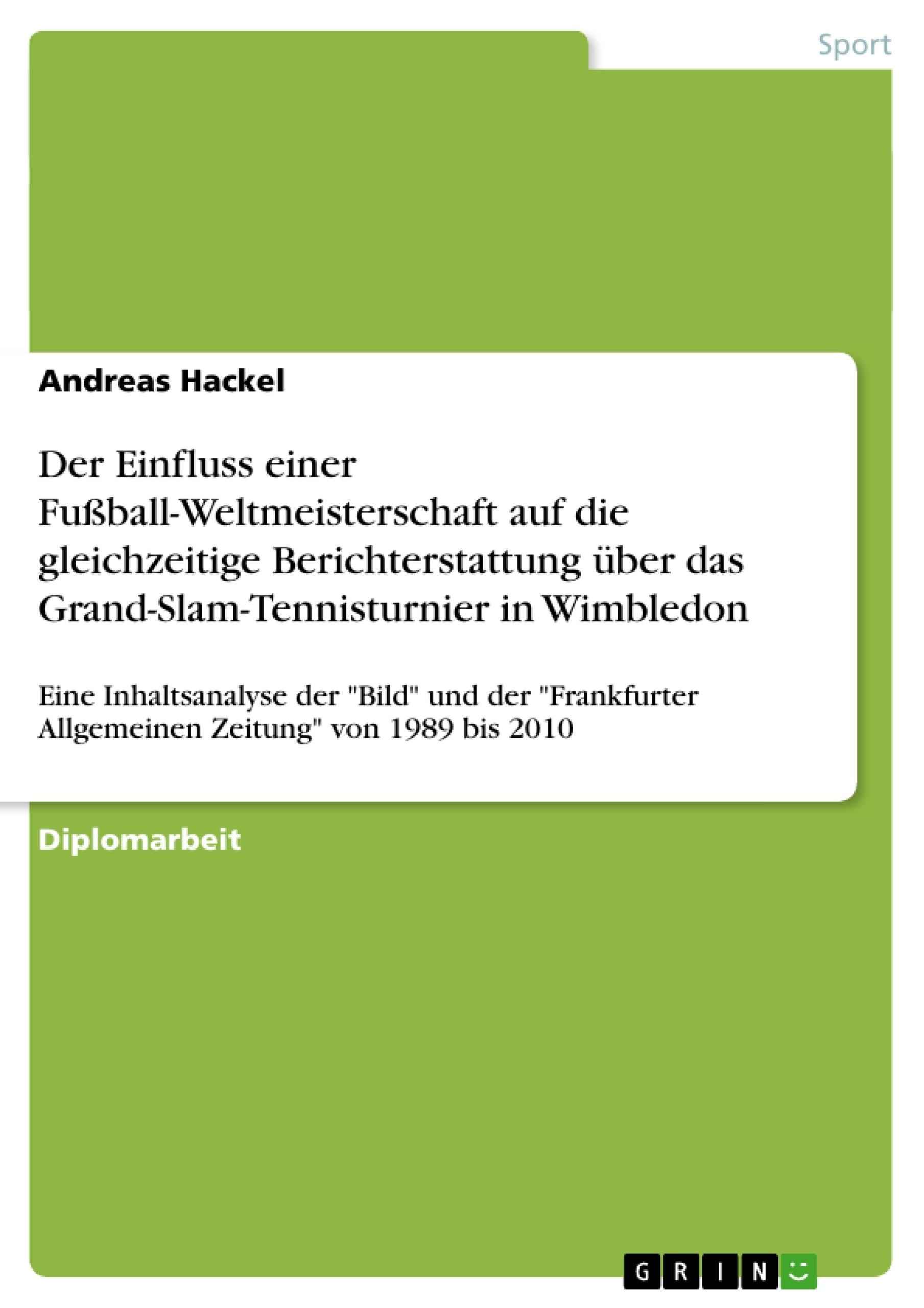 Titel: Der Einfluss einer Fußball-Weltmeisterschaft auf die gleichzeitige Berichterstattung über das Grand-Slam-Tennisturnier in Wimbledon