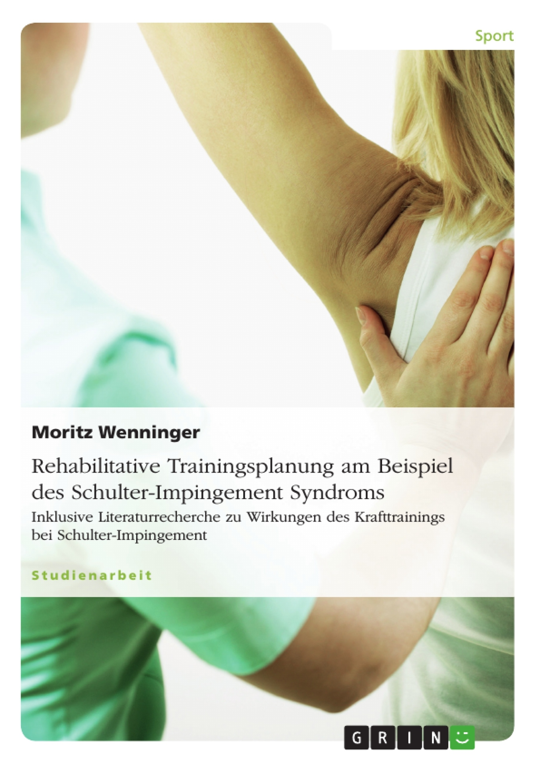 Titel: Rehabilitative Trainingsplanung am Beispiel des Schulter-Impingement Syndroms