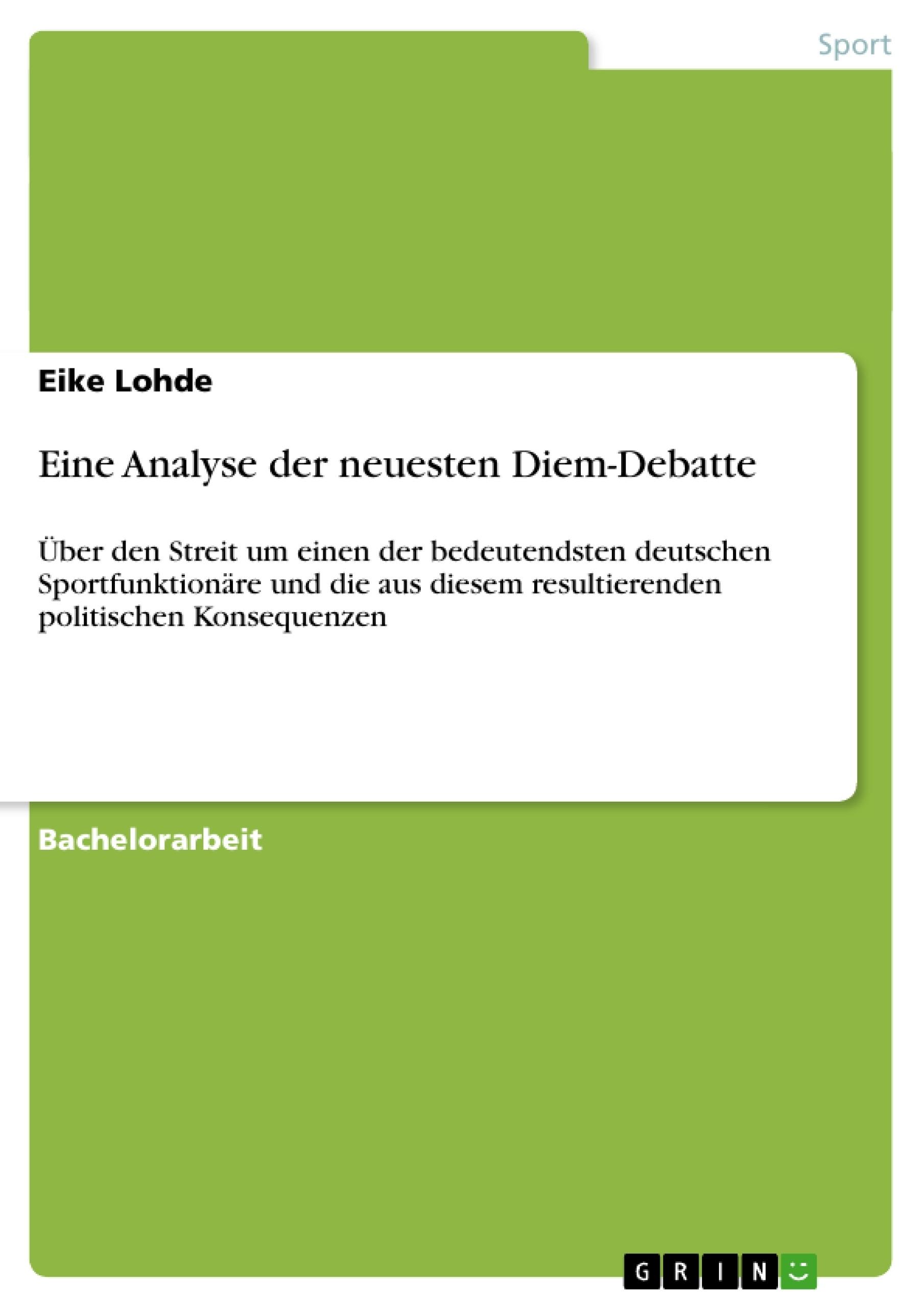 Titel: Eine Analyse der neuesten Diem-Debatte