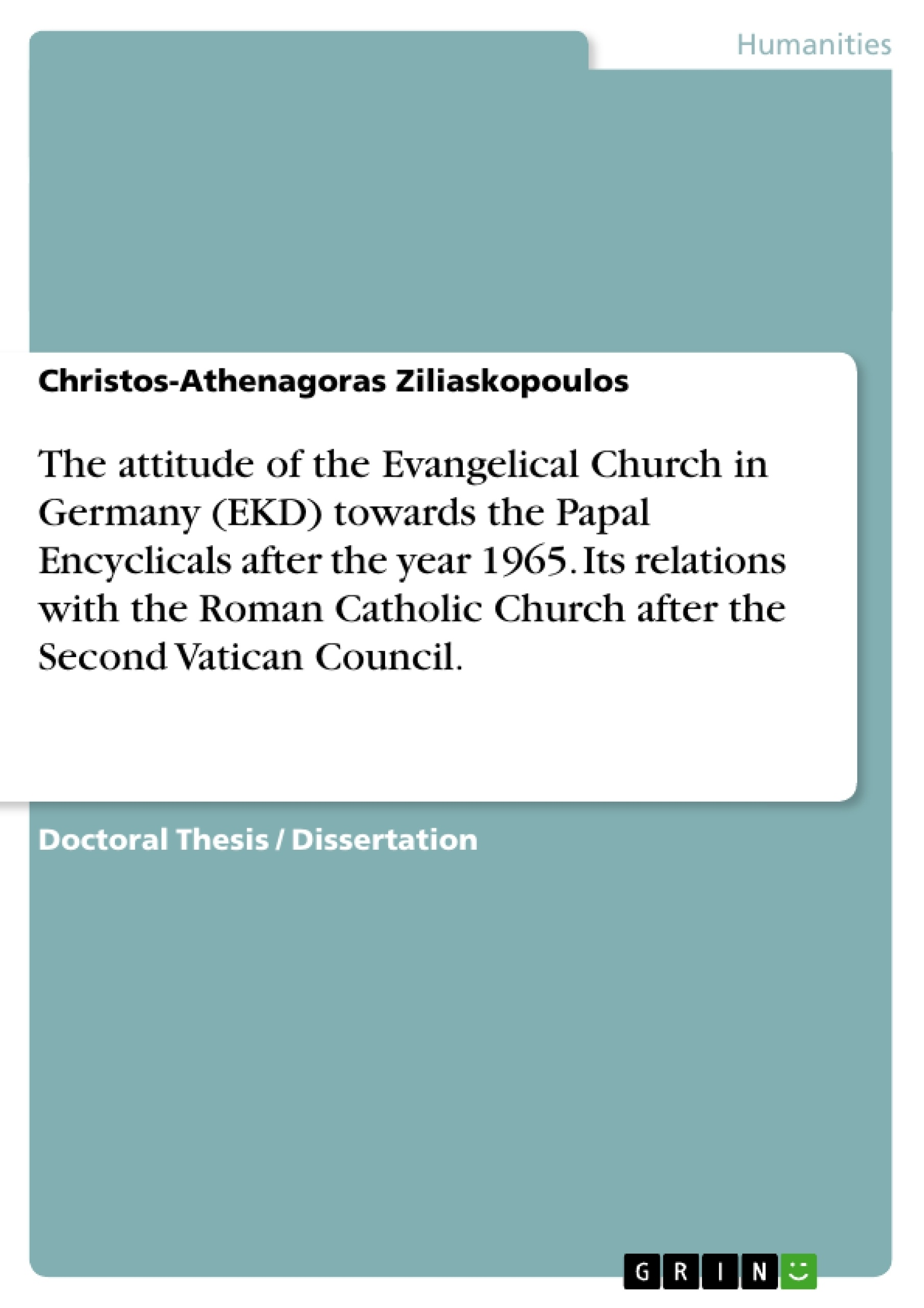 GRIN - The attitude of the Evangelical Church in Germany (EKD) towards the  Papal Encyclicals after the year 1965  Its relations with the Roman