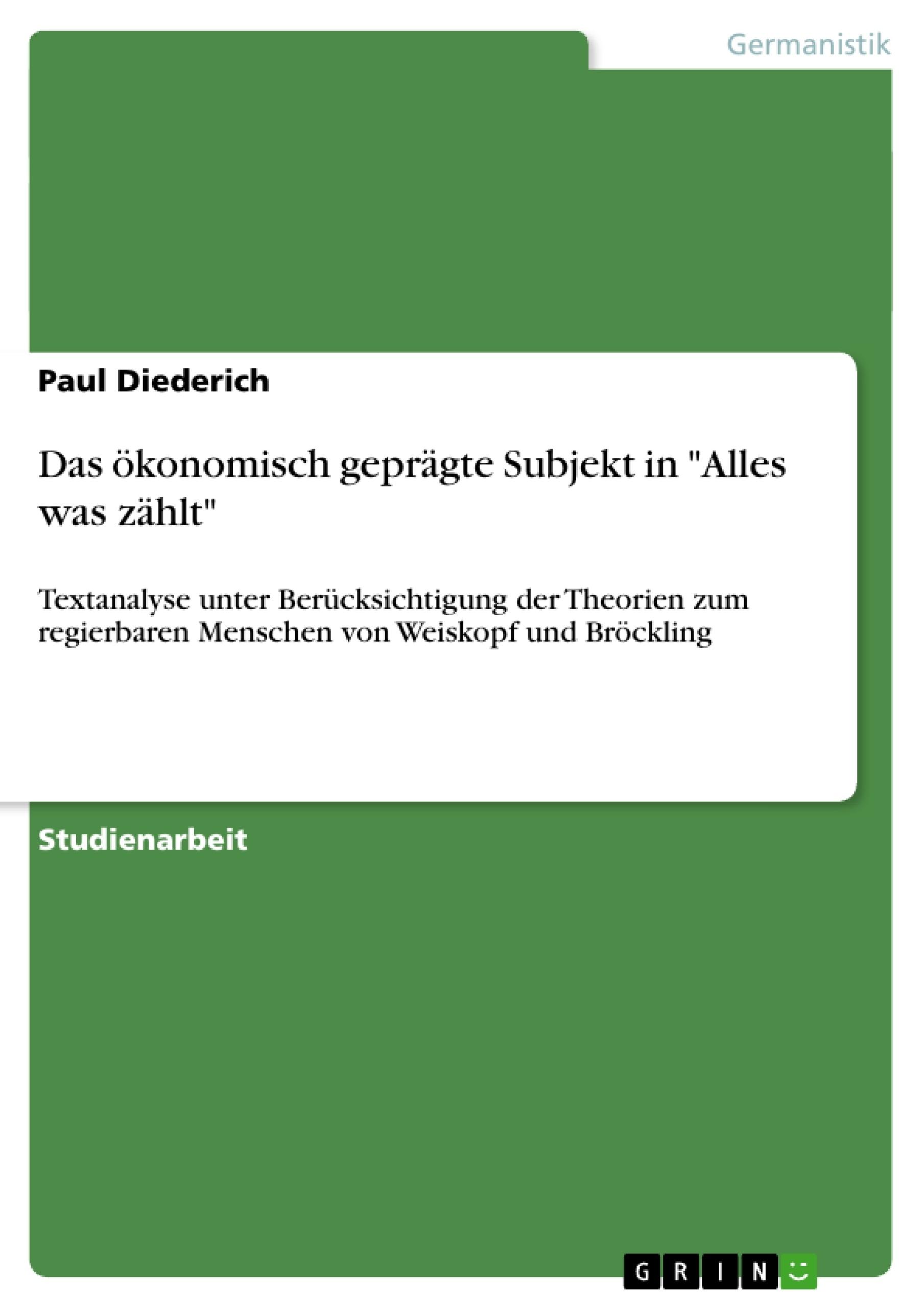 """Titel: Das ökonomisch geprägte Subjekt in """"Alles was zählt"""""""