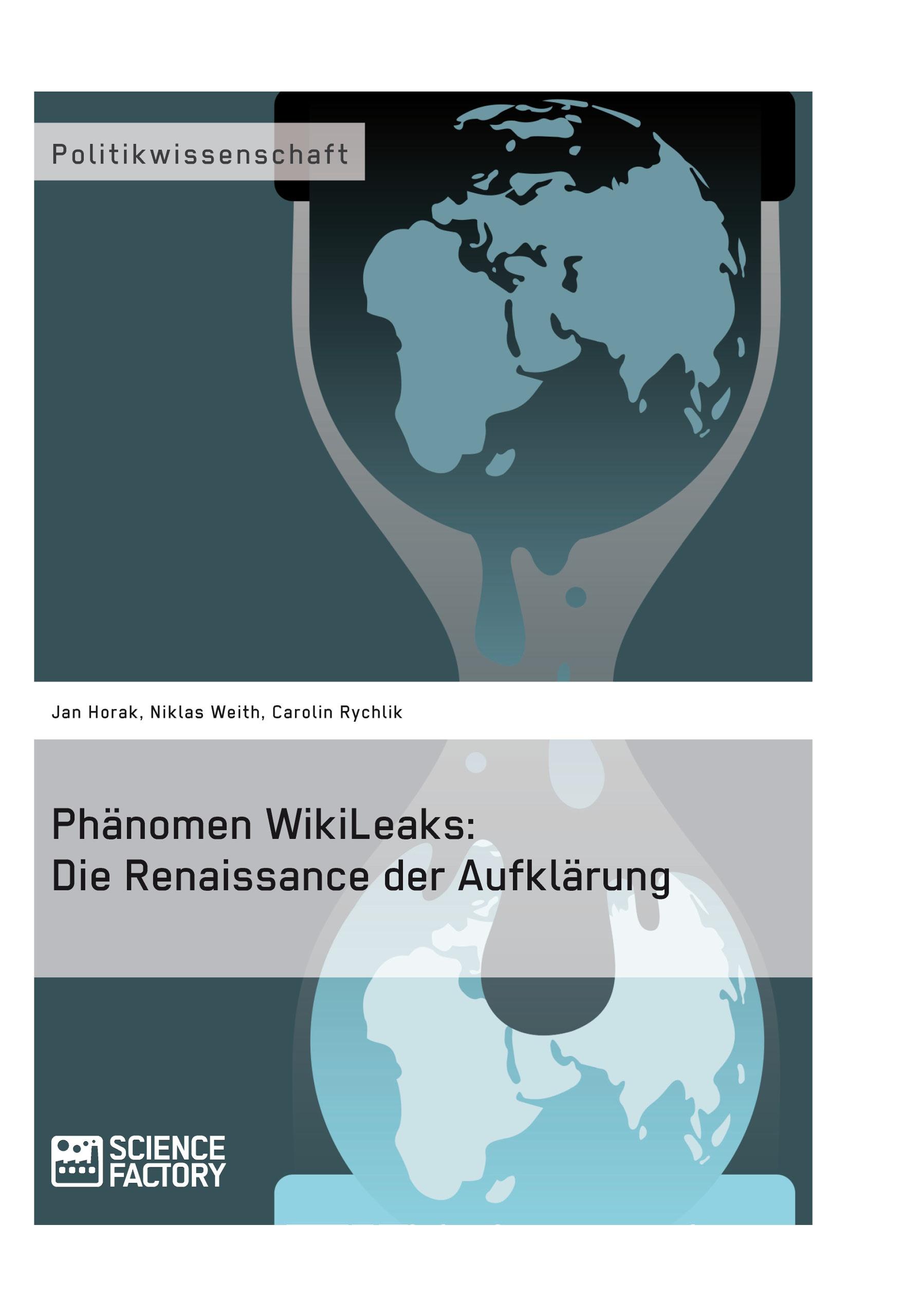 Titel: Phänomen WikiLeaks: Die Renaissance der Aufklärung