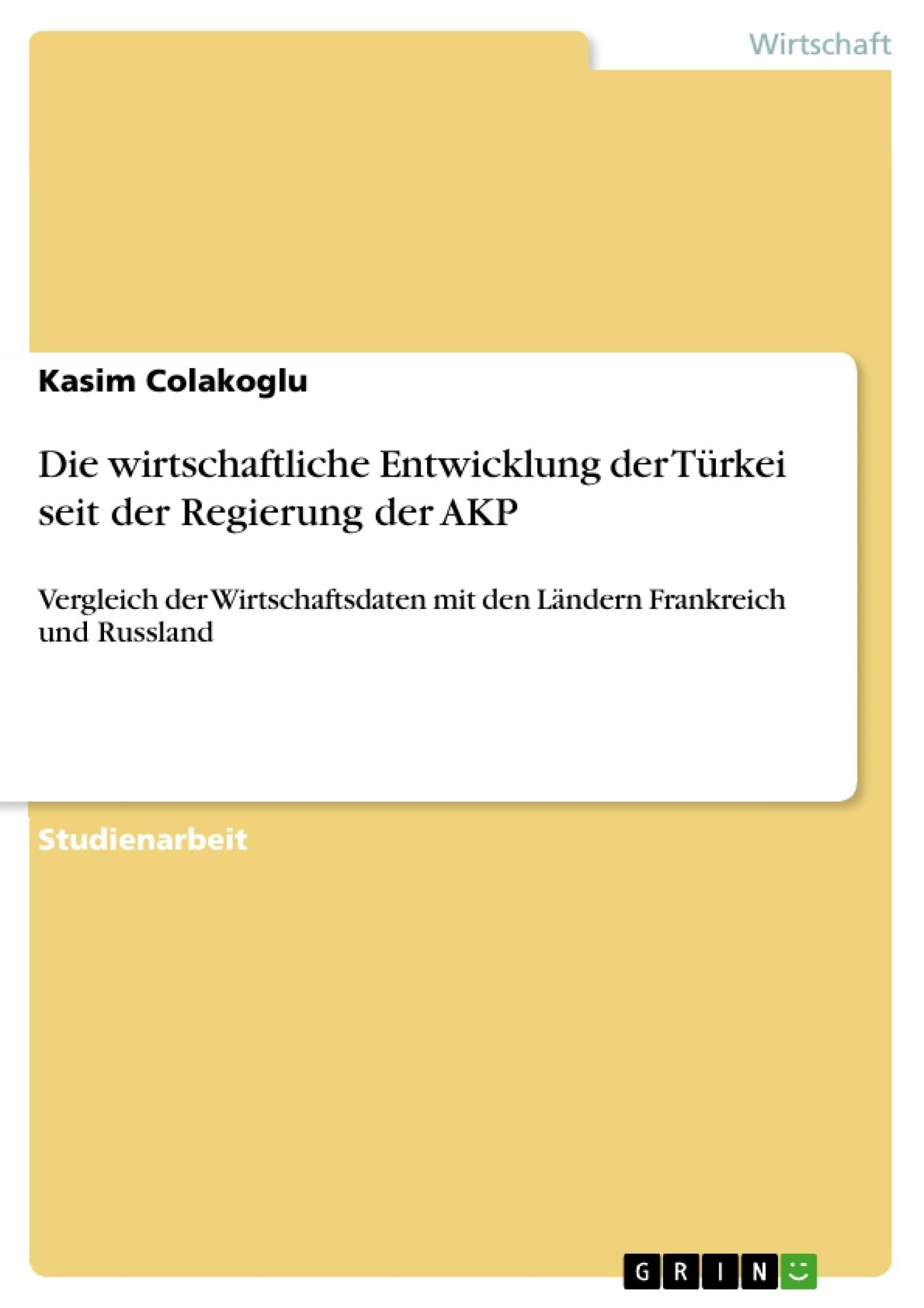 Titel: Die wirtschaftliche Entwicklung der Türkei seit der Regierung der AKP