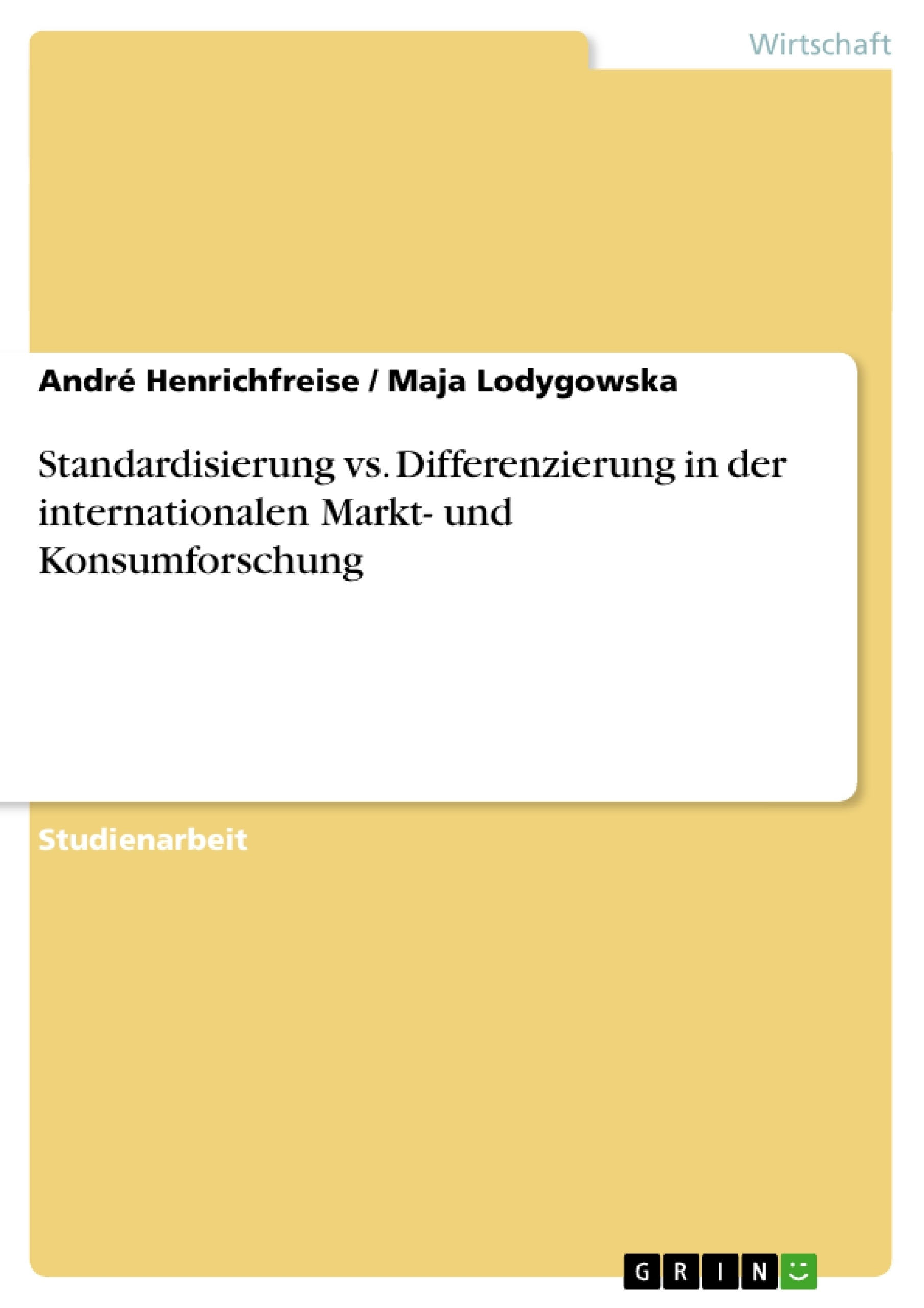 Titel: Standardisierung vs. Differenzierung in der internationalen Markt- und Konsumforschung