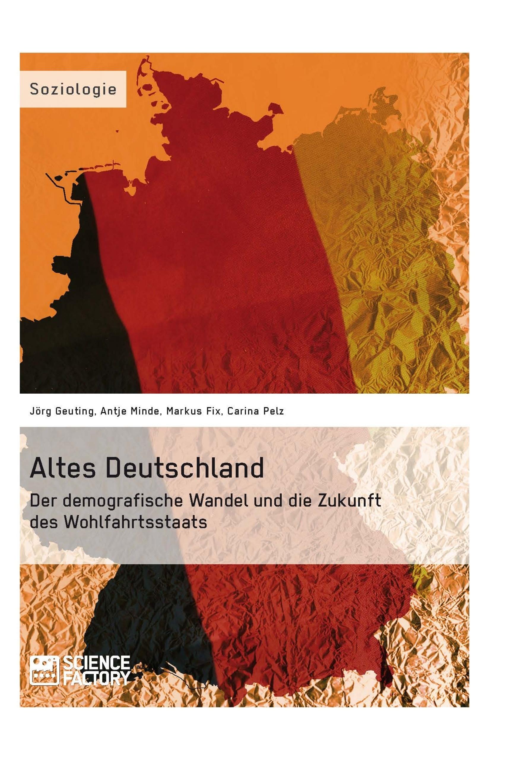 Titel: Altes Deutschland. Der demografische Wandel und die Zukunft des Wohlfahrtsstaats