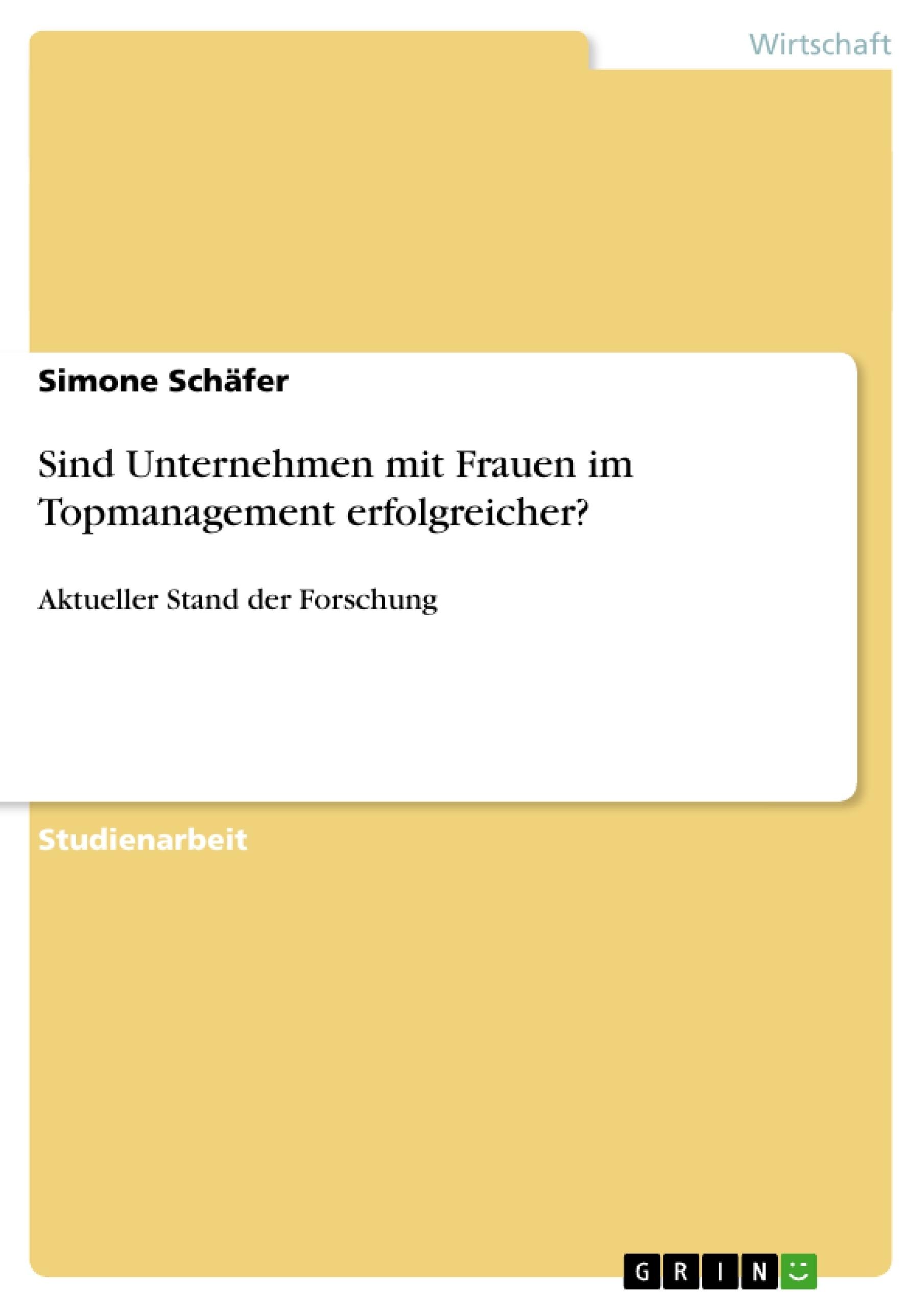 Titel: Sind Unternehmen mit Frauen im Topmanagement erfolgreicher?